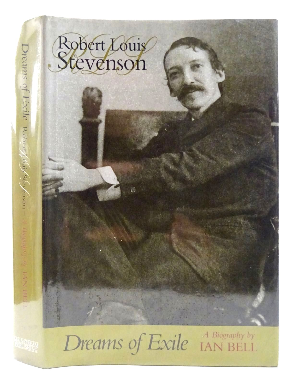 Photo of DREAMS OF EXILE - ROBERT LOUIS STEVENSON written by Stevenson, Robert Louis<br />Bell, Ian published by Mainstream Publishing (STOCK CODE: 2128655)  for sale by Stella & Rose's Books
