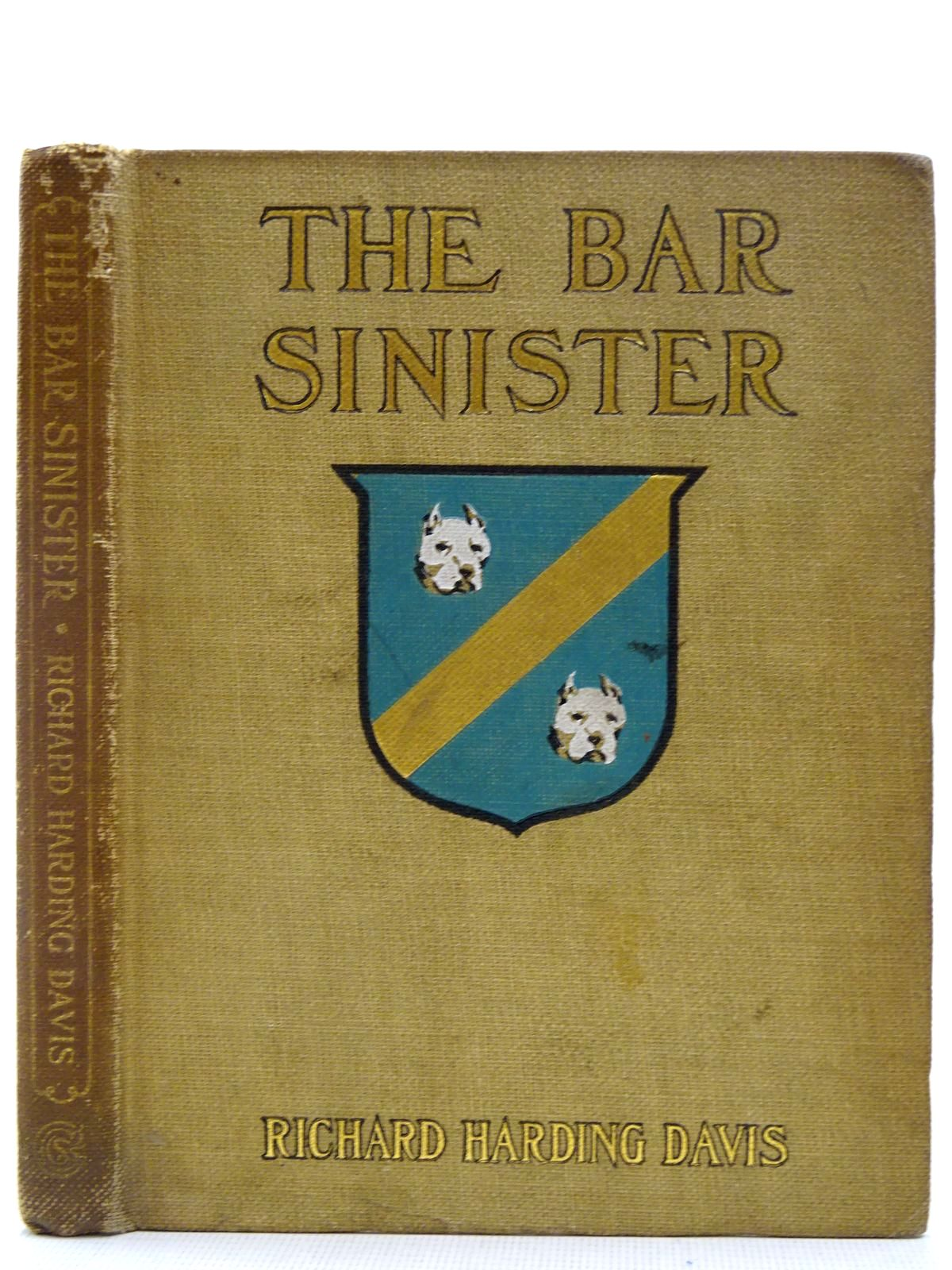 Photo of THE BAR SINISTER written by Davis, Richard Harding illustrated by Ashe, E.M. published by Charles Scribner's Sons (STOCK CODE: 2128684)  for sale by Stella & Rose's Books