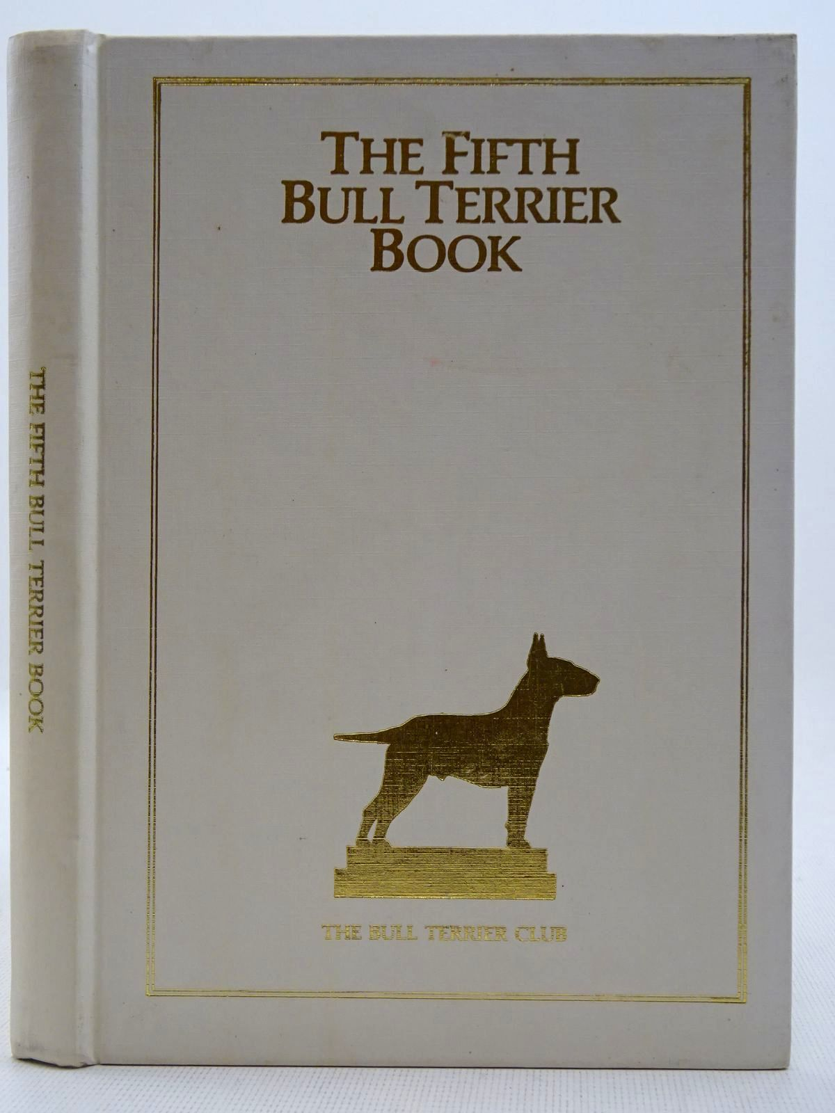 Photo of THE FIFTH BULL TERRIER BOOK written by O'Sweeten, Margaret published by The Bull Terrier Club (STOCK CODE: 2128685)  for sale by Stella & Rose's Books