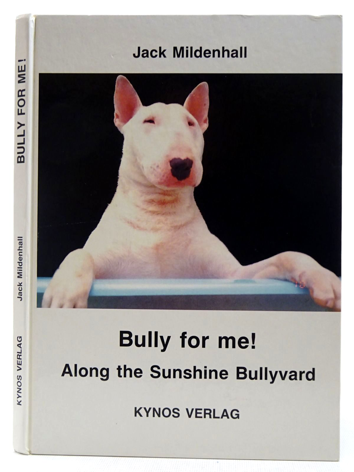 Photo of BULLY FOR ME! ALONG THE SUNSHINE BULLYVARD written by Mildenhall, Jack published by Kynos Verlag (STOCK CODE: 2128686)  for sale by Stella & Rose's Books