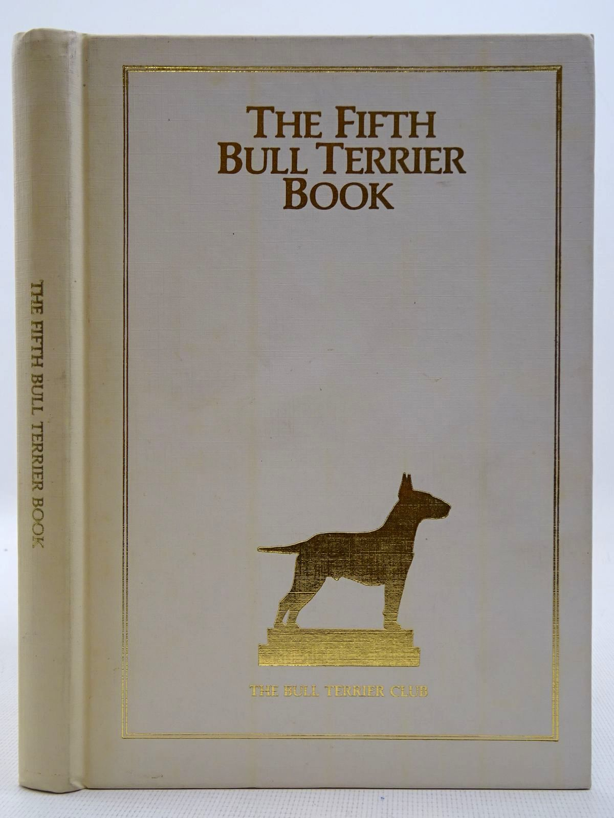 Photo of THE FIFTH BULL TERRIER BOOK written by O'Sweeten, Margaret published by The Bull Terrier Club (STOCK CODE: 2128688)  for sale by Stella & Rose's Books