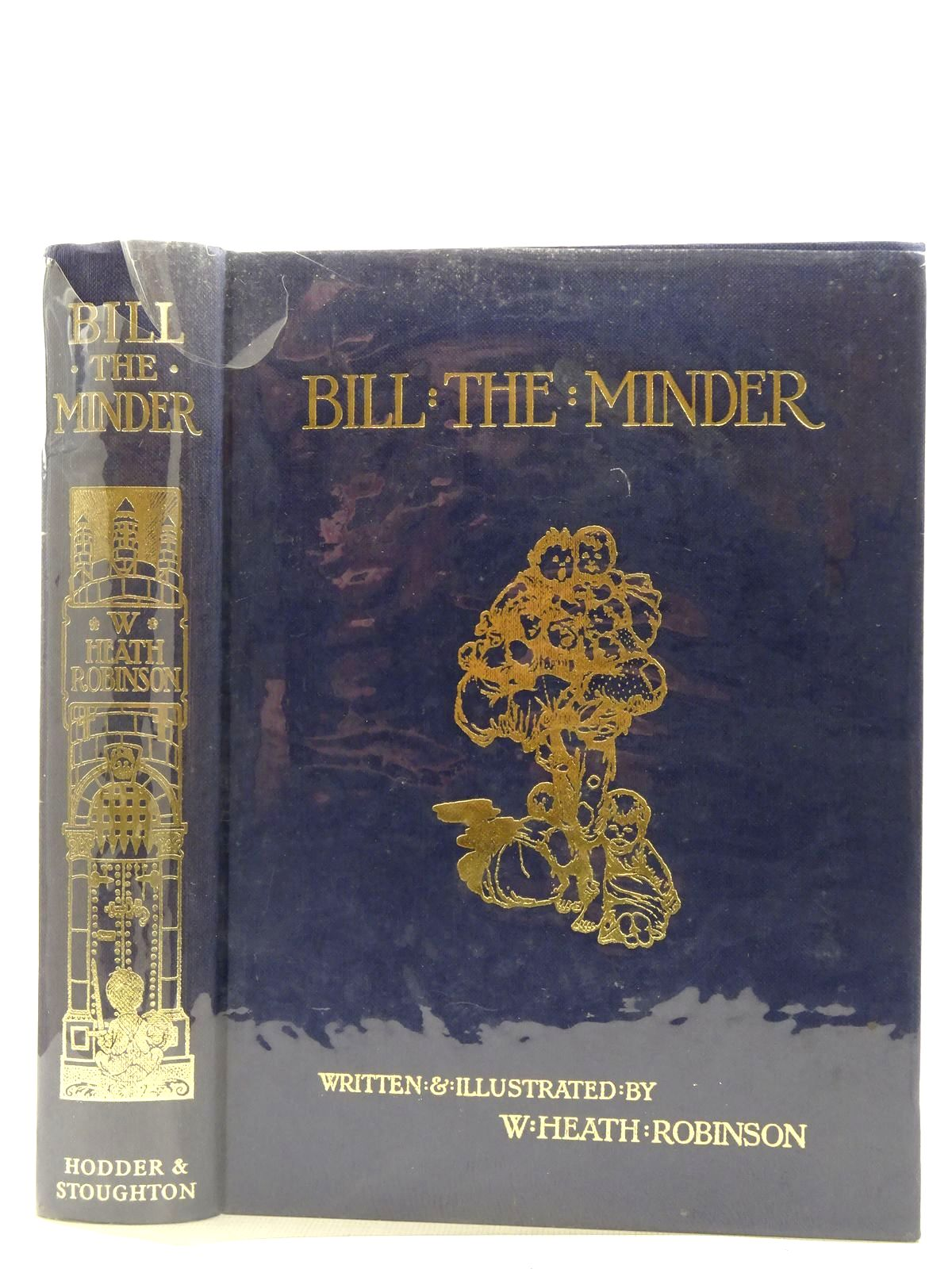 Photo of BILL THE MINDER written by Robinson, W. Heath illustrated by Robinson, W. Heath published by Hodder & Stoughton (STOCK CODE: 2128694)  for sale by Stella & Rose's Books