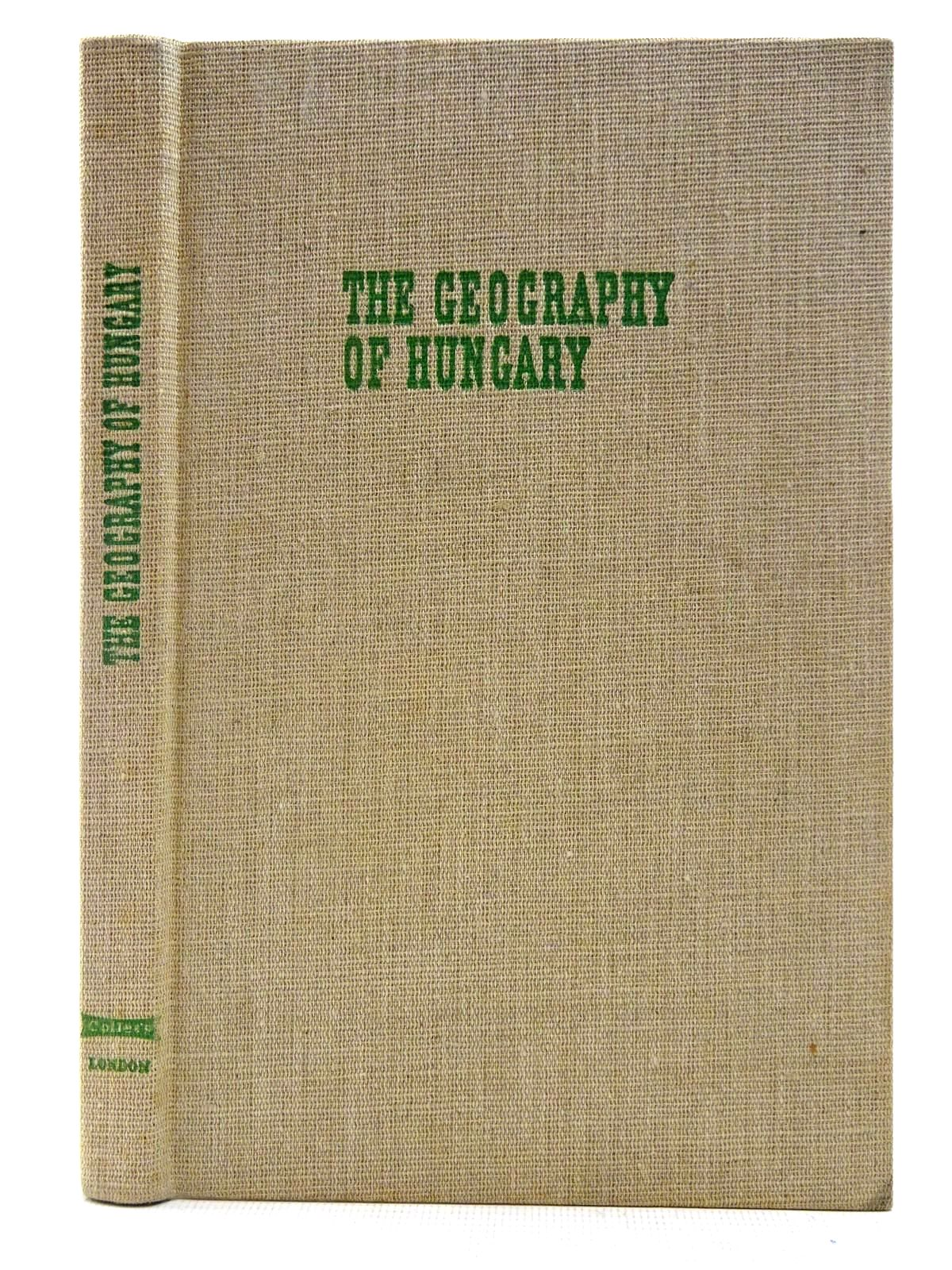 Photo of THE GEOGRAPHY OF HUNGARY written by Pecsi, Marton<br />Sarfalvi, Bela published by Collet's (STOCK CODE: 2128723)  for sale by Stella & Rose's Books