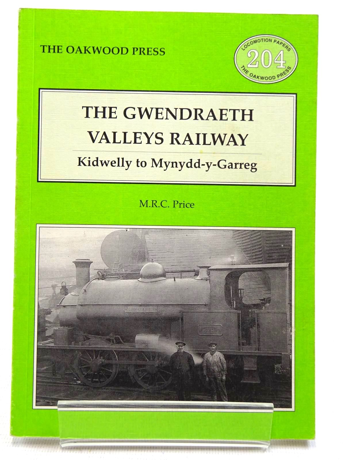 Photo of THE GWENDRAETH VALLEYS RAILWAY KIDWELLY TO MYNYDD-Y-GARREG written by Price, M.R.C. published by The Oakwood Press (STOCK CODE: 2128768)  for sale by Stella & Rose's Books