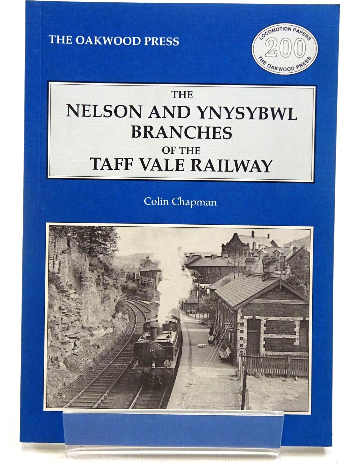Photo of THE NELSON AND YNYSYBWL BRANCHES OF THE TAFF VALE RAILWAY written by Chapman, Colin published by The Oakwood Press (STOCK CODE: 2128772)  for sale by Stella & Rose's Books