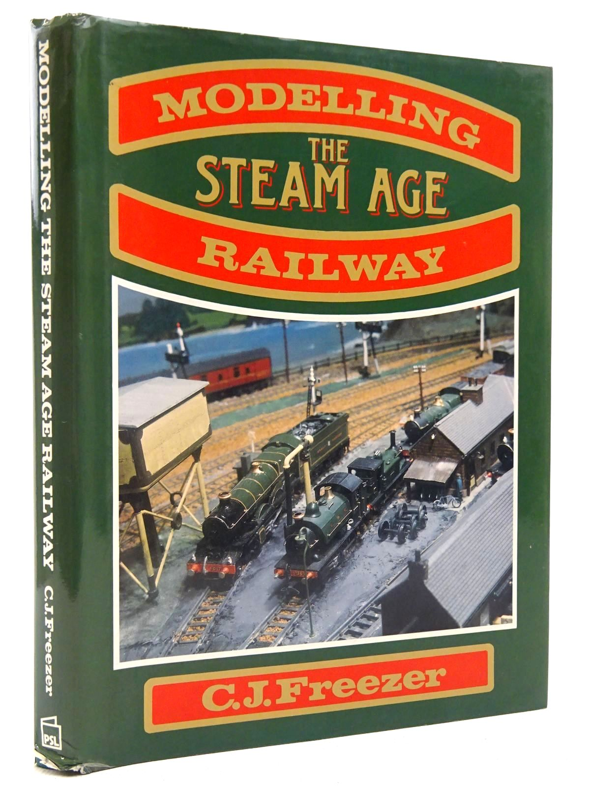 Photo of MODELLING THE STEAM AGE RAILWAY written by Freezer, C.J. published by Patrick Stephens (STOCK CODE: 2128786)  for sale by Stella & Rose's Books