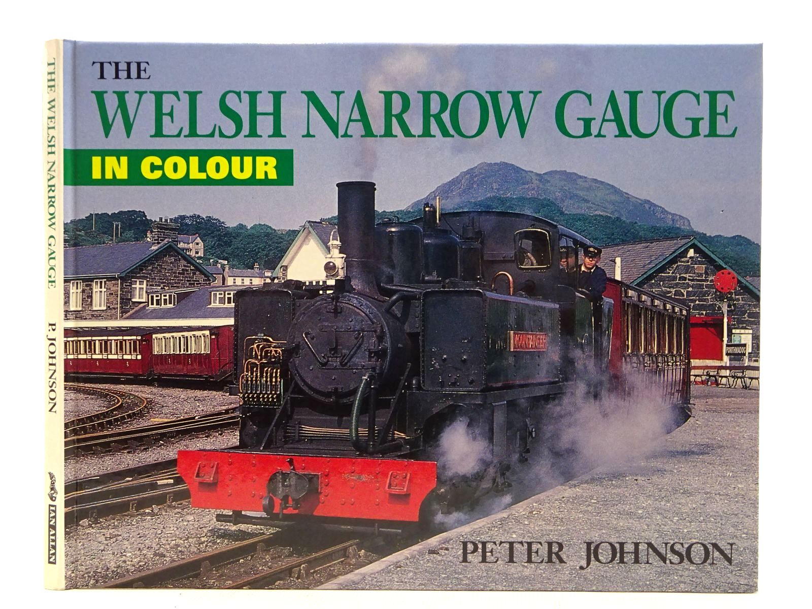 Photo of THE WELSH NARROW GAUGE IN COLOUR written by Johnson, Peter published by Ian Allan (STOCK CODE: 2128794)  for sale by Stella & Rose's Books