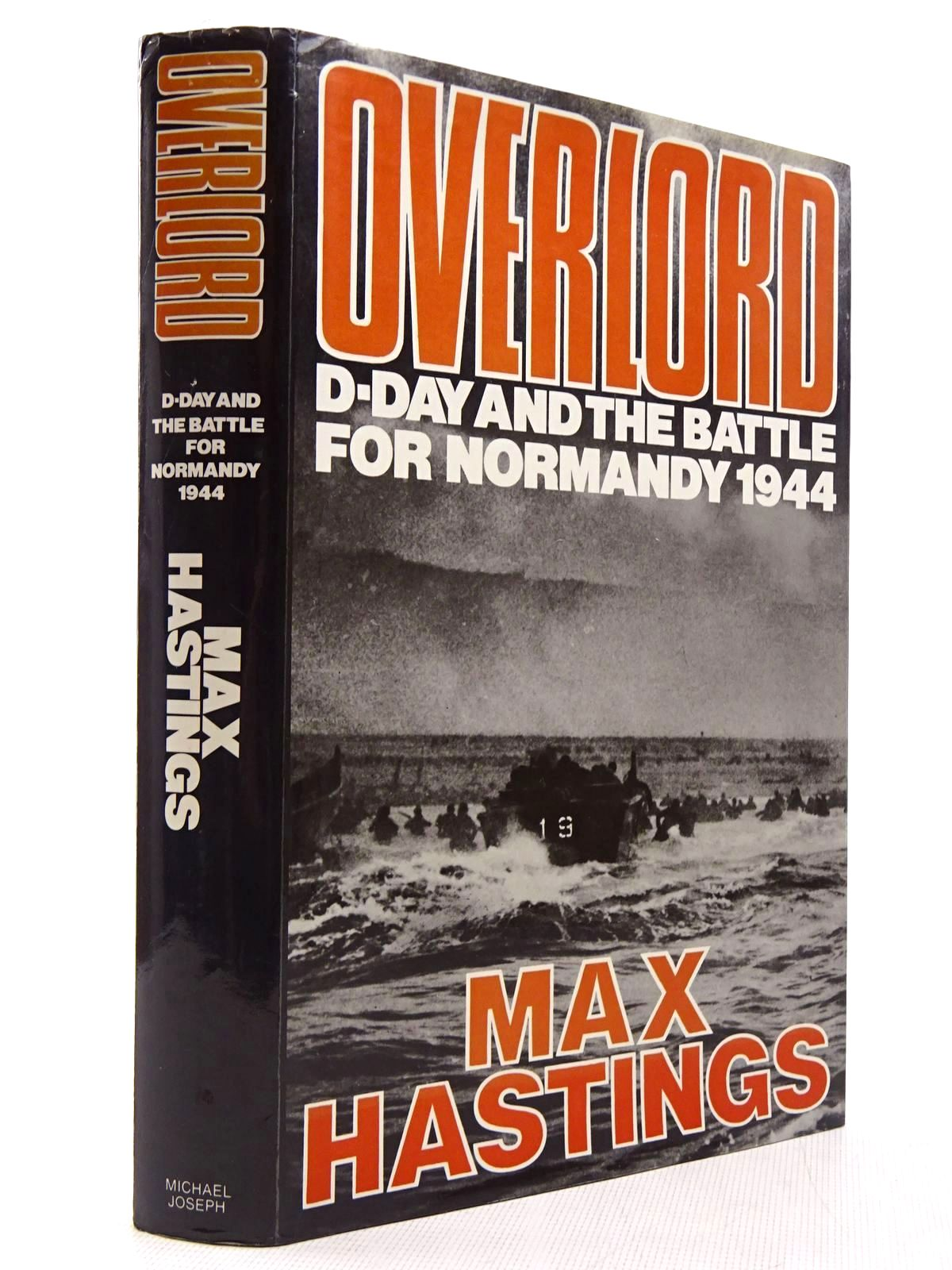 Photo of OVERLORD D-DAY AND THE BATTLE FOR NORMANDY 1944 written by Hastings, Max published by Michael Joseph (STOCK CODE: 2128885)  for sale by Stella & Rose's Books