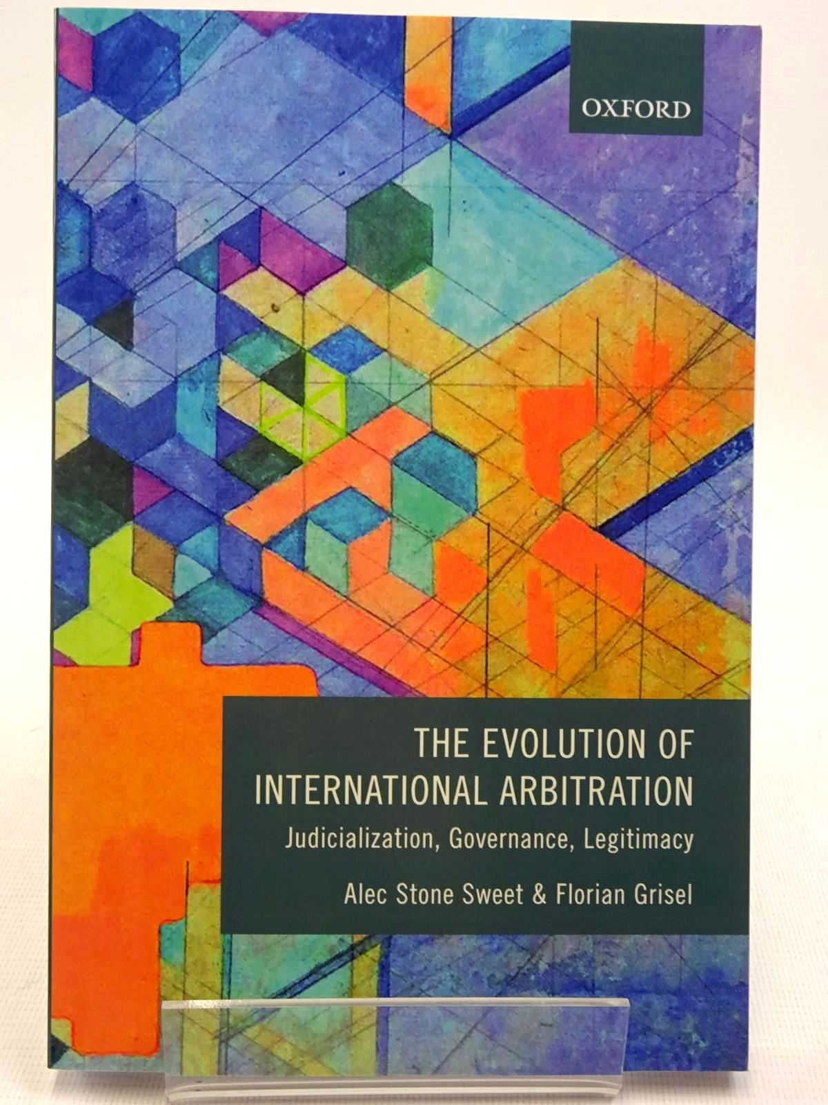 Photo of THE EVOLUTION OF INTERNATIONAL ARBITRATION written by Sweet, Alec Stone<br />Grisel, Florian published by Oxford University Press (STOCK CODE: 2128920)  for sale by Stella & Rose's Books