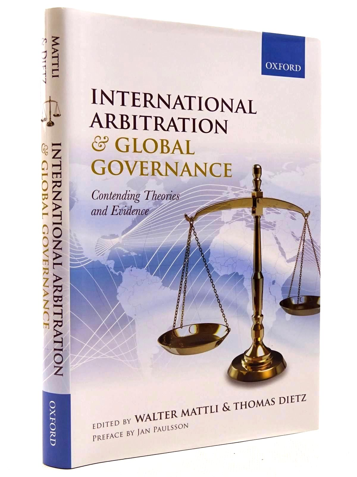 Photo of INTERNATIONAL ARBITRATION AND GLOBAL GOVERNANCE written by Mattli, Walter<br />Dietz, Thomas published by Oxford University Press (STOCK CODE: 2128931)  for sale by Stella & Rose's Books