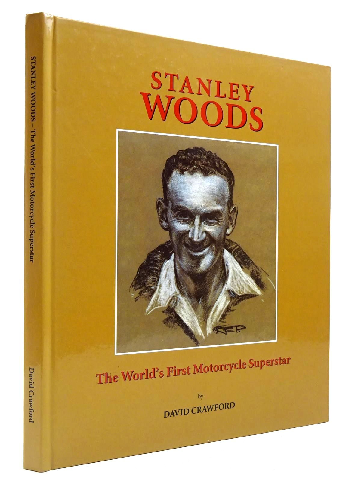 Photo of STANLEY WOODS THE WORLD'S FIRST MOTORCYCLE SUPERSTAR written by Crawford, David published by David Crawford (STOCK CODE: 2128952)  for sale by Stella & Rose's Books