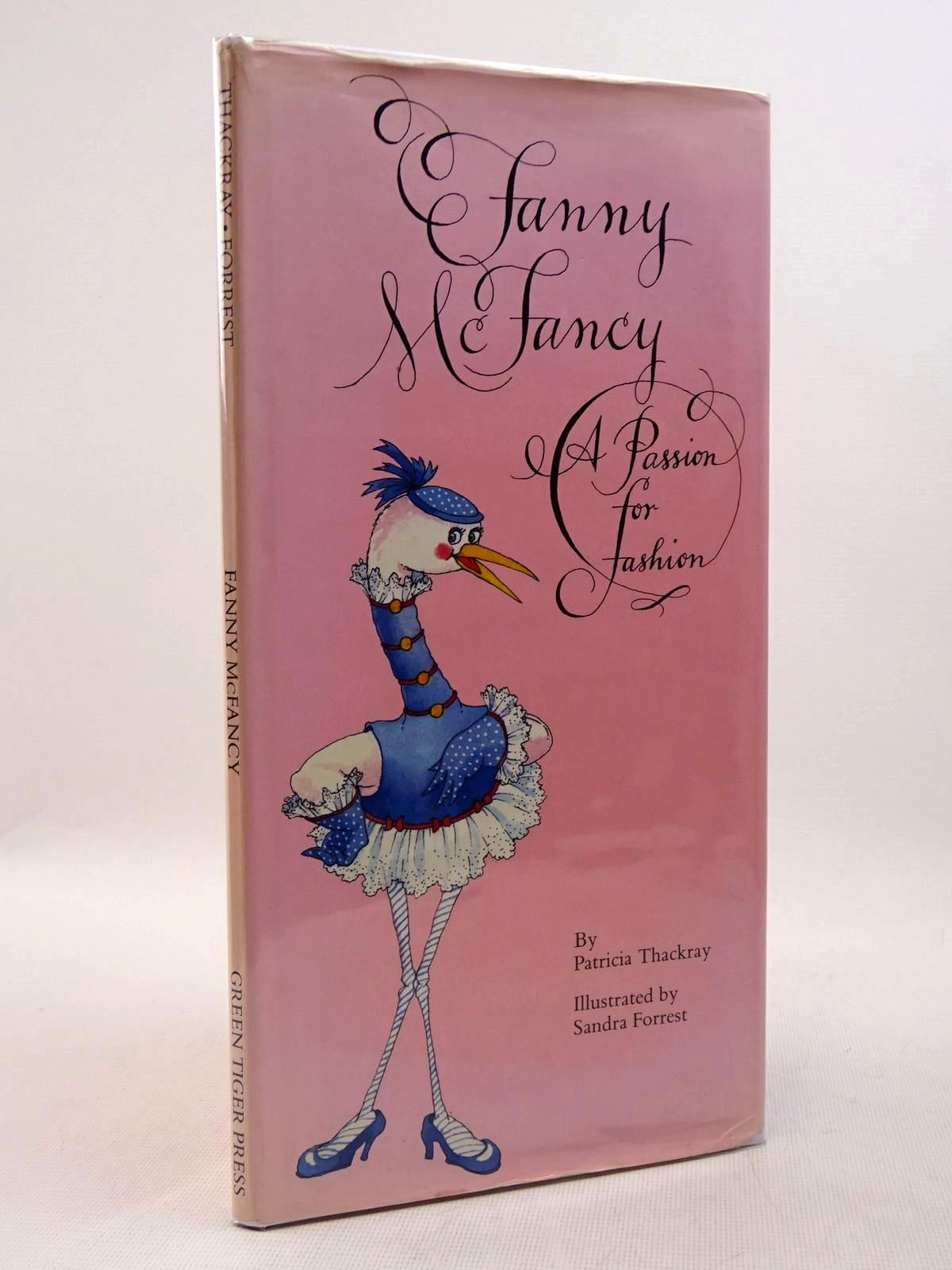 Photo of FANNY MCFANCY A PASSION FOR FASHION written by Thackray, Patricia illustrated by Forrest, Sandra published by Green Tiger Press (STOCK CODE: 2128958)  for sale by Stella & Rose's Books