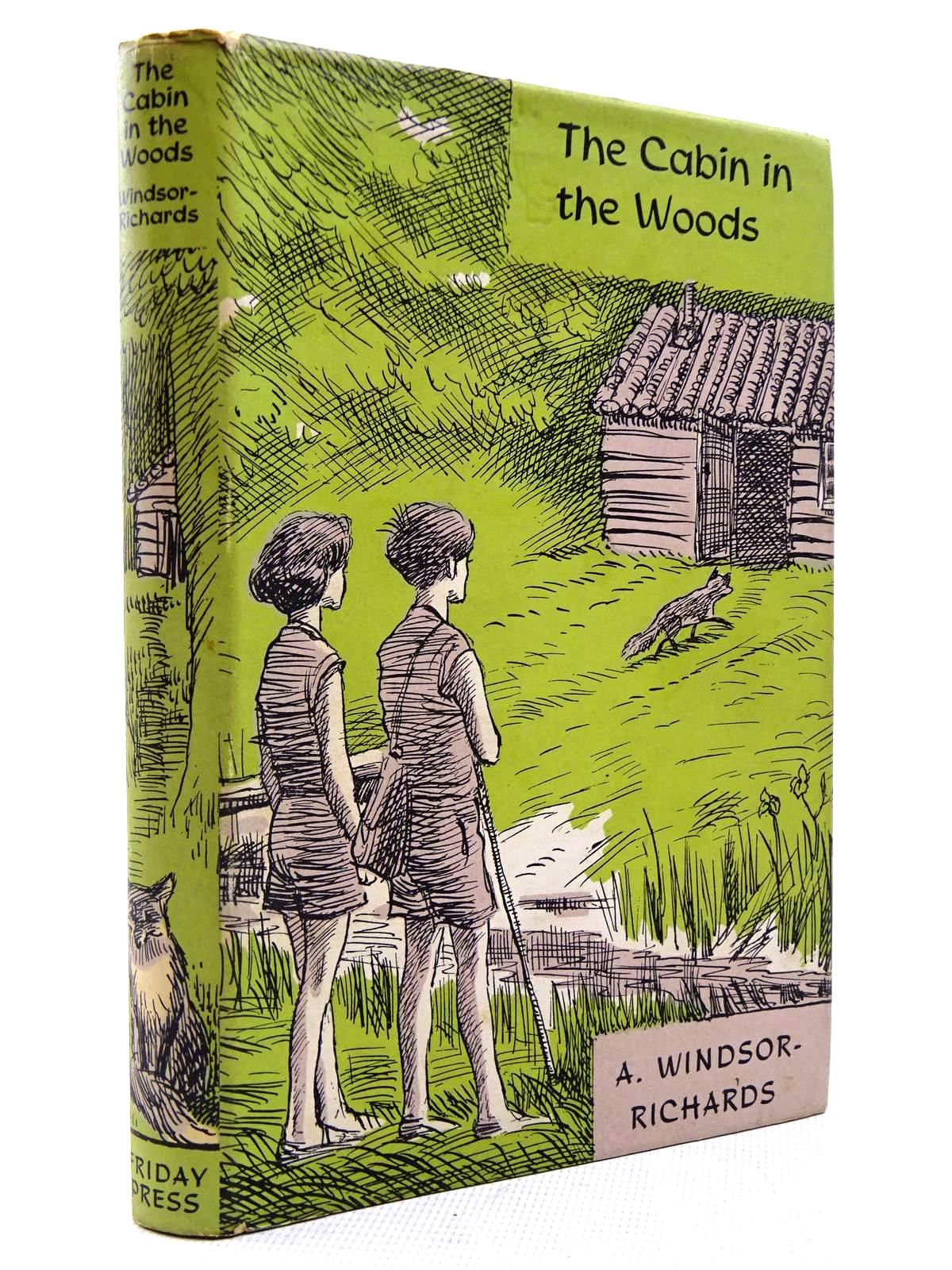 Photo of THE CABIN IN THE WOODS written by Windsor-Richards, A. illustrated by BB,  published by The Friday Press (STOCK CODE: 2129017)  for sale by Stella & Rose's Books