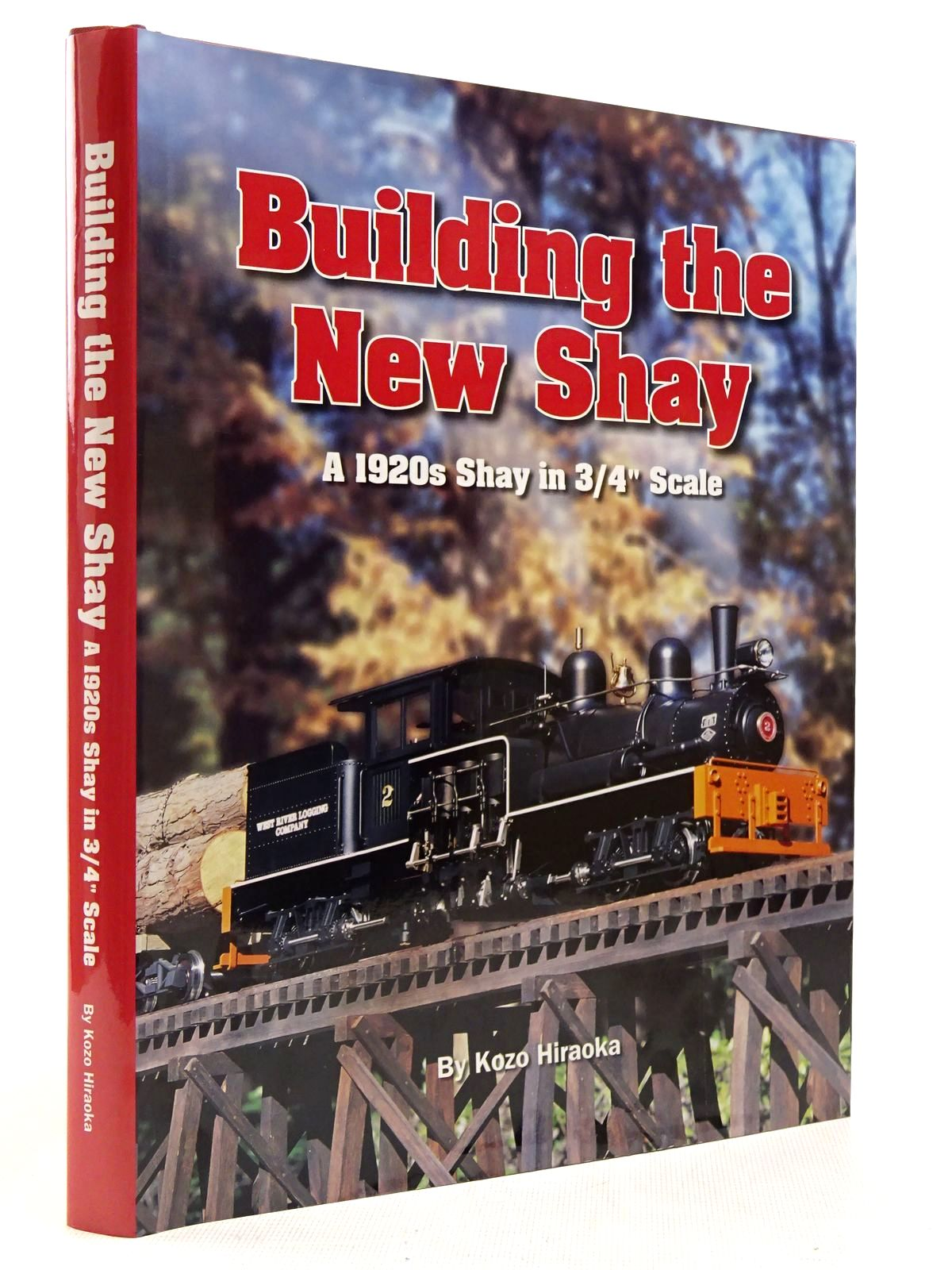 "Photo of BUILDING THE NEW SHAY A 1920S SHAY IN 3/4"" SCALE written by Kiraoka, Kozo published by Village Press (STOCK CODE: 2129078)  for sale by Stella & Rose's Books"