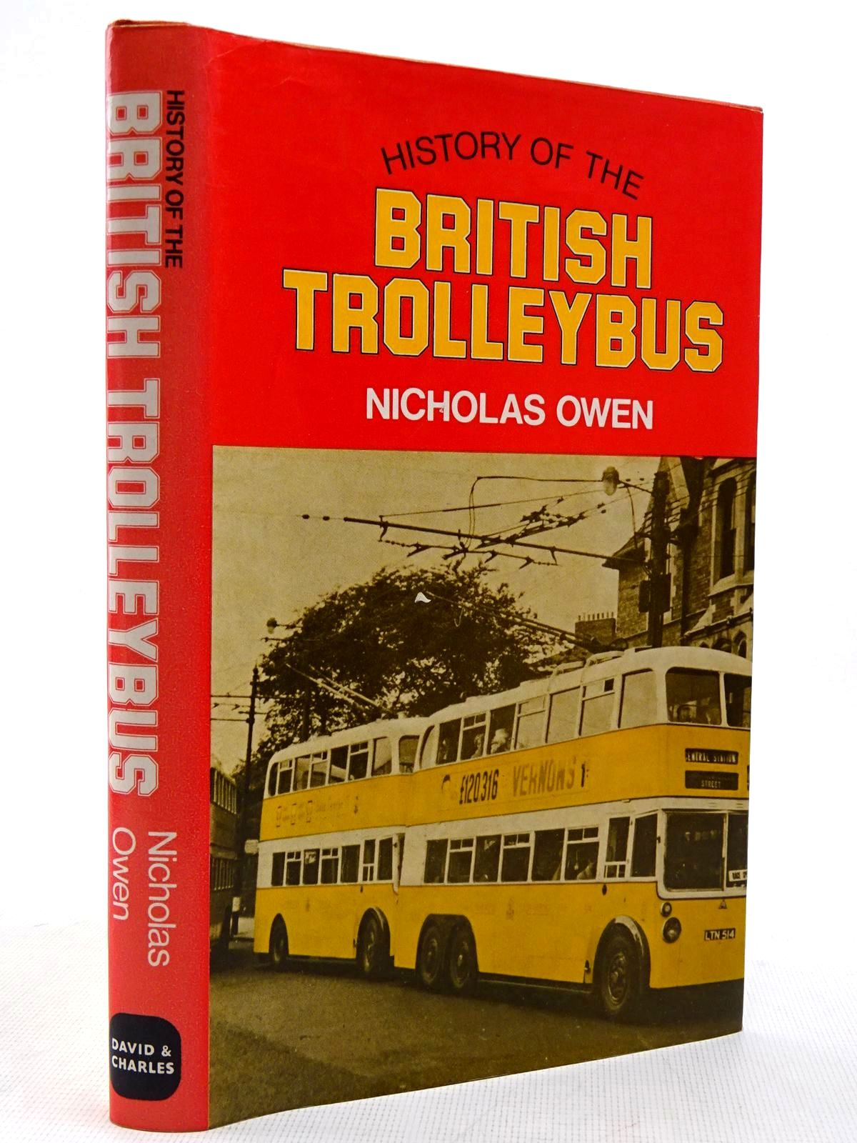 Photo of HISTORY OF THE BRITISH TROLLEYBUS written by Owen, Nicholas published by David & Charles (STOCK CODE: 2129079)  for sale by Stella & Rose's Books