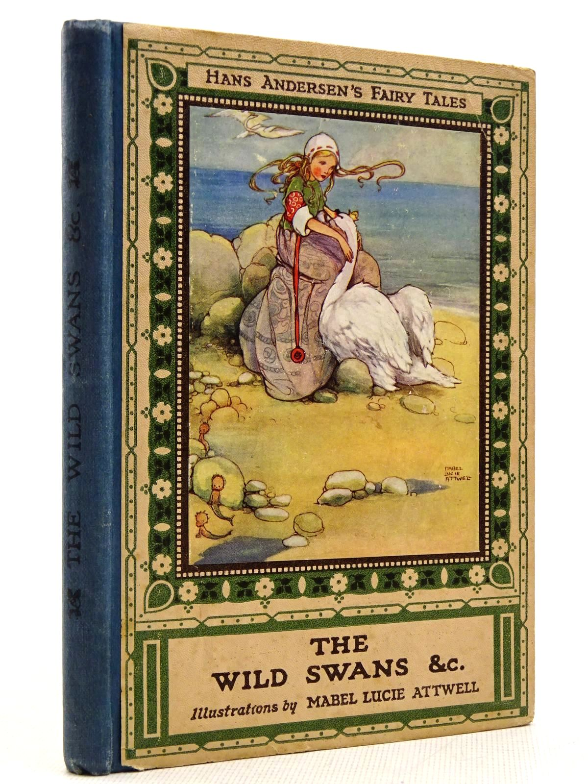 Photo of THE WILD SWANS AND OTHER STORIES written by Andersen, Hans Christian illustrated by Attwell, Mabel Lucie published by Raphael Tuck & Sons Ltd. (STOCK CODE: 2129097)  for sale by Stella & Rose's Books