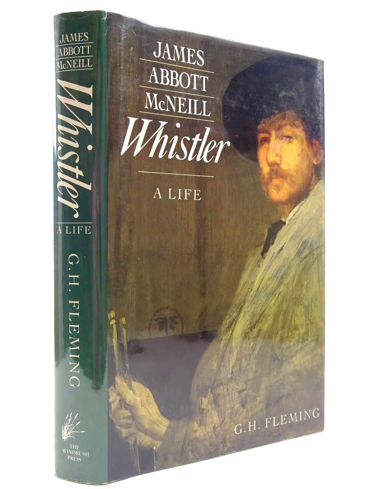 Photo of JAMES ABBOTT MCNEILL WHISTLER A LIFE written by Fleming, G.H. published by The Windrush Press (STOCK CODE: 2129118)  for sale by Stella & Rose's Books