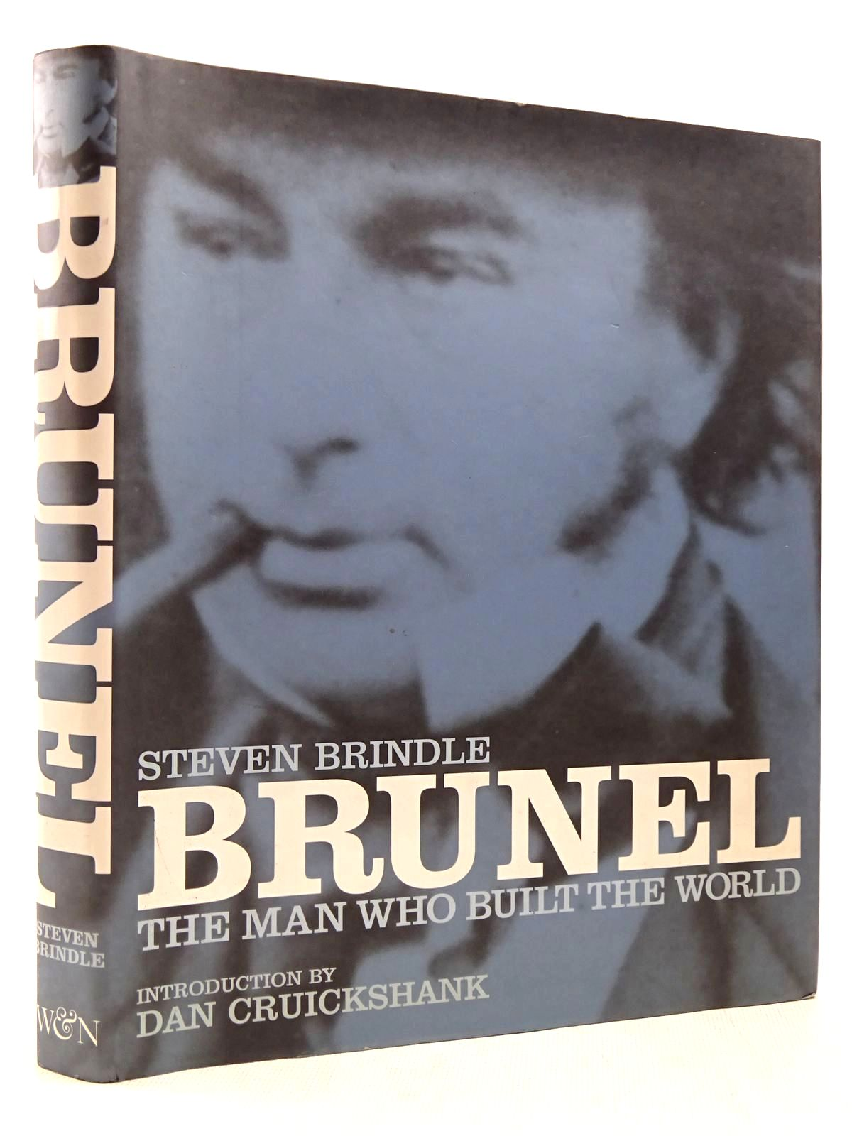 Photo of BRUNEL THE MAN WHO BUILT THE WORLD written by Brindle, Steven<br />Cruickshank, Dan published by Weidenfeld and Nicolson (STOCK CODE: 2129155)  for sale by Stella & Rose's Books