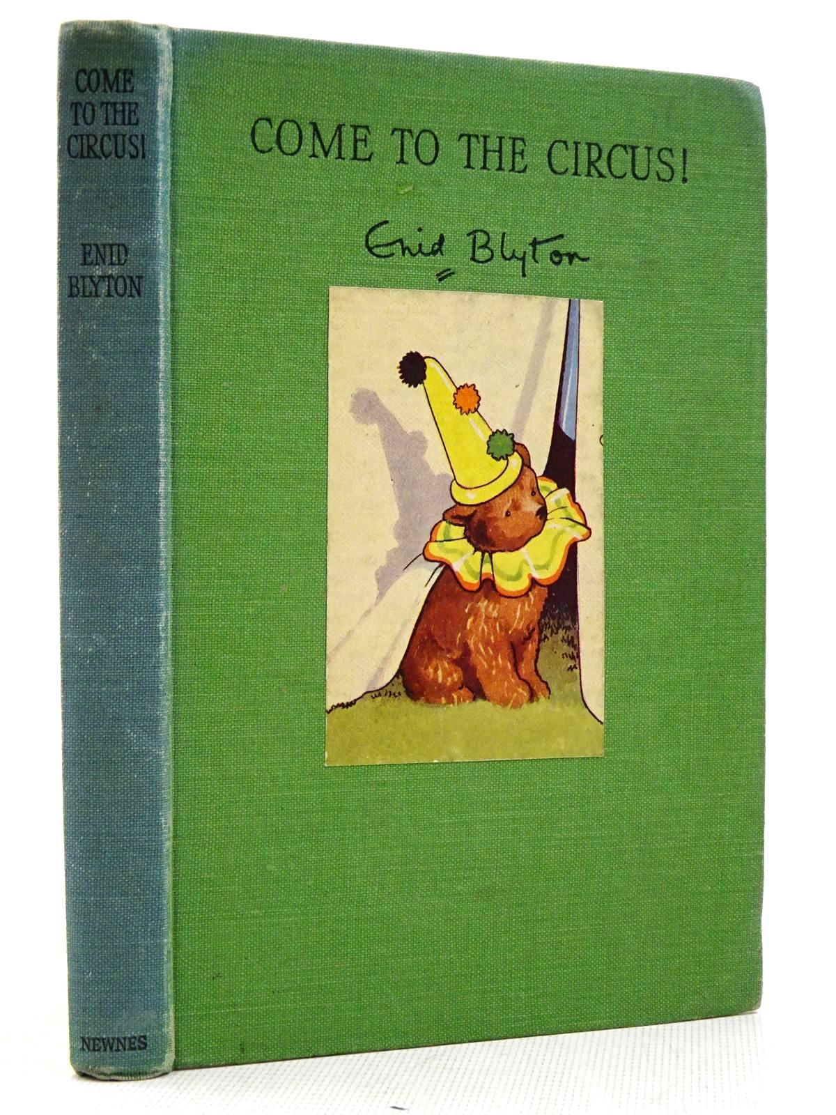 Photo of COME TO THE CIRCUS! written by Blyton, Enid illustrated by Johnson, Joyce published by George Newnes Ltd. (STOCK CODE: 2129165)  for sale by Stella & Rose's Books