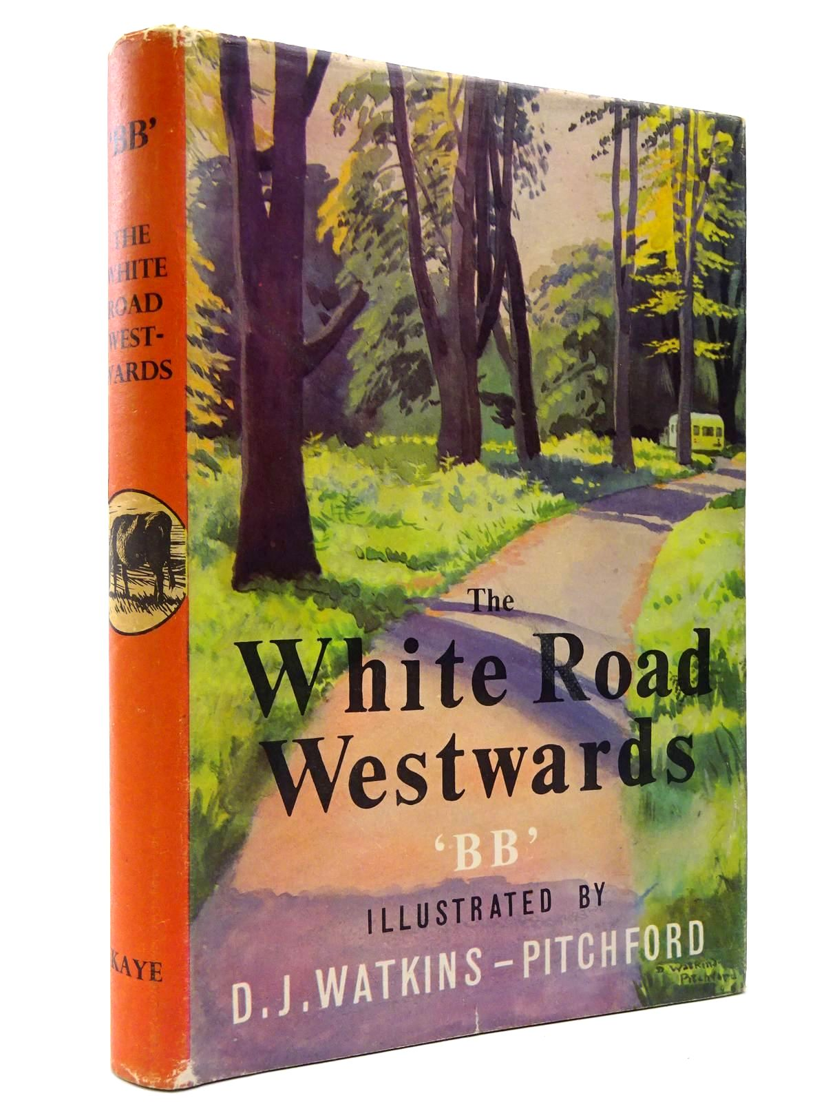 Photo of THE WHITE ROAD WESTWARDS written by BB,  illustrated by BB,  published by Nicholas Kaye (STOCK CODE: 2129490)  for sale by Stella & Rose's Books