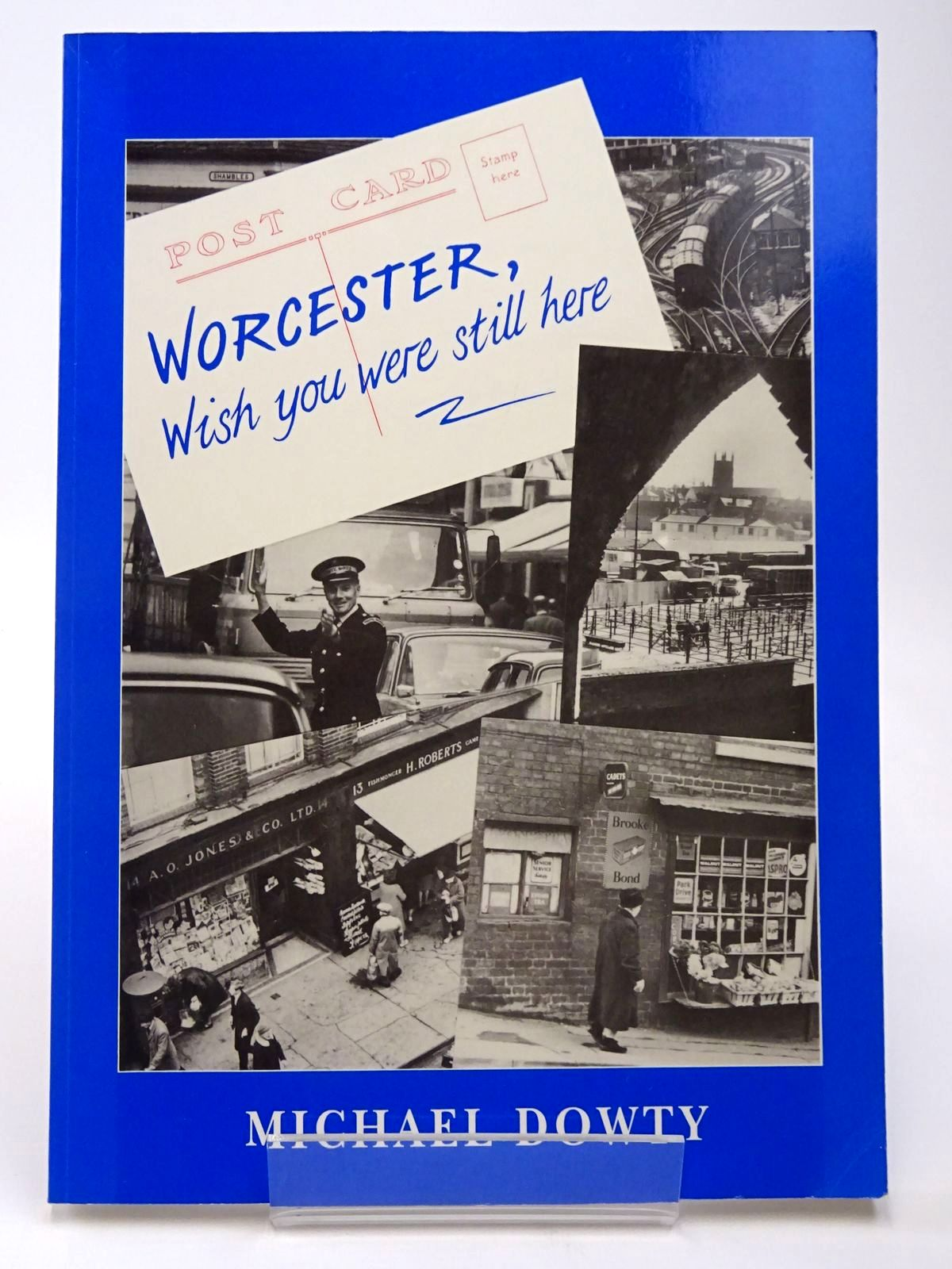 Photo of WORCESTER, WISH YOU WERE STILL HERE written by Dowty, Michael published by Parkbarn (STOCK CODE: 2129544)  for sale by Stella & Rose's Books