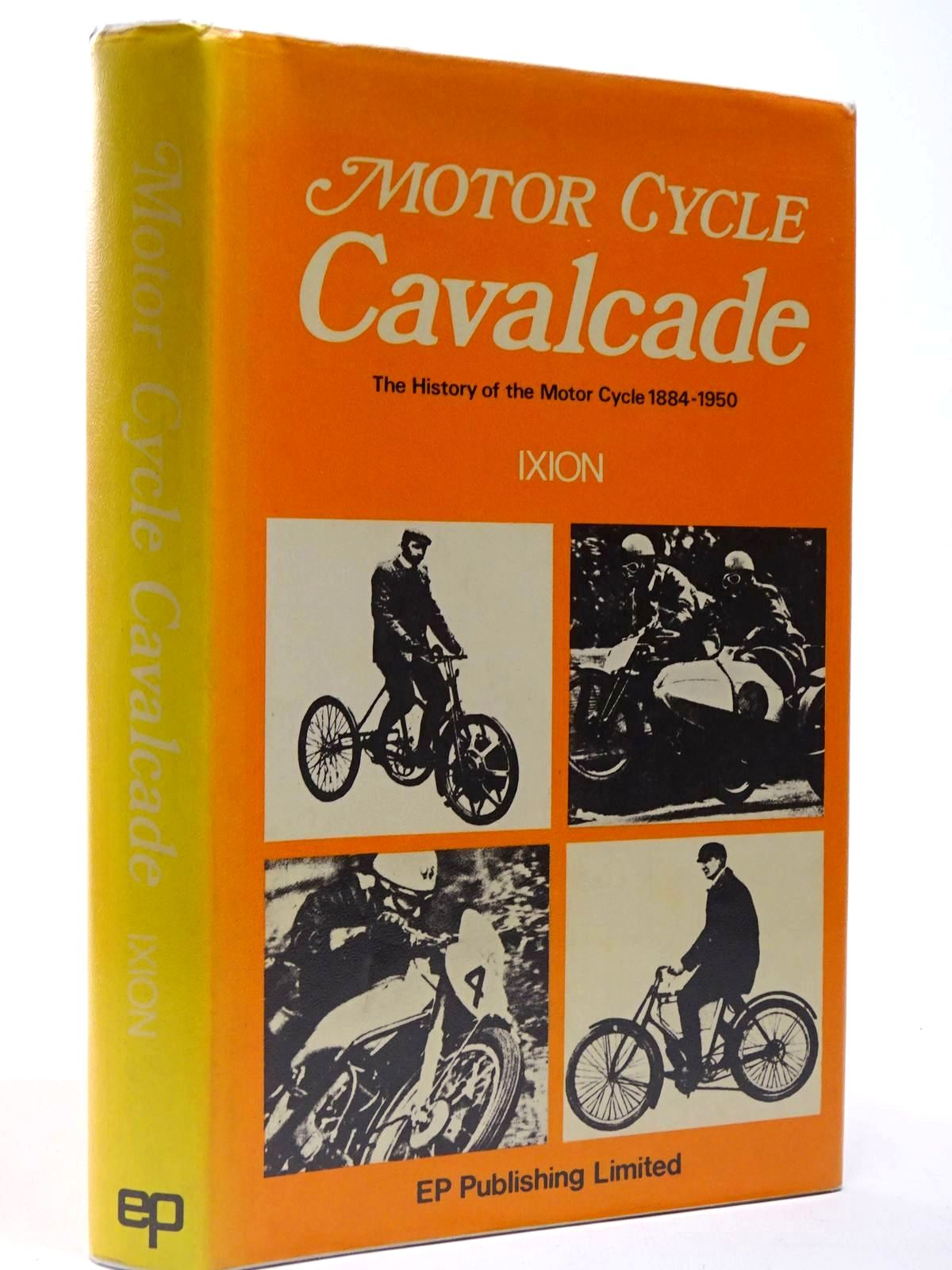 Photo of MOTOR CYCLE CAVALCADE written by Ixion,  published by EP Publishing Limited (STOCK CODE: 2129547)  for sale by Stella & Rose's Books