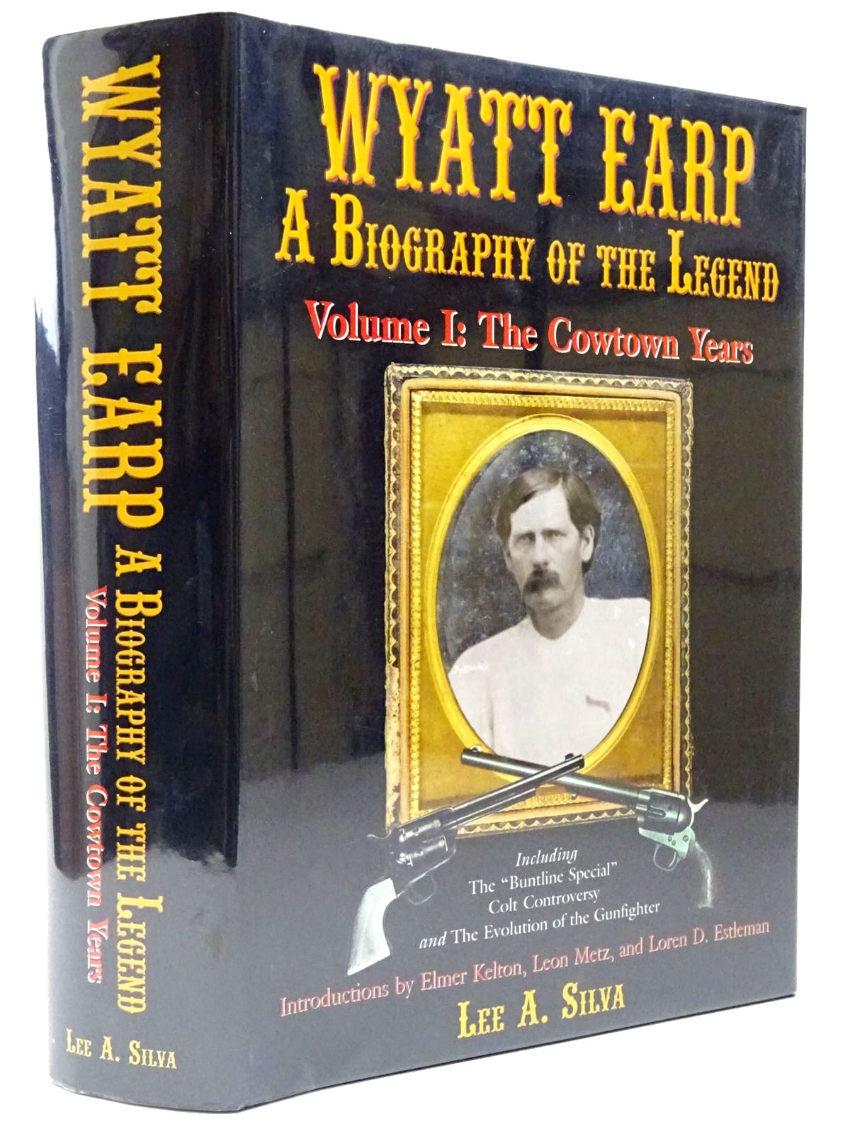 Photo of WYATT EARP A BIOGRAPHY OF THE LEGEND VOLUME I: THE COWTOWN YEARS