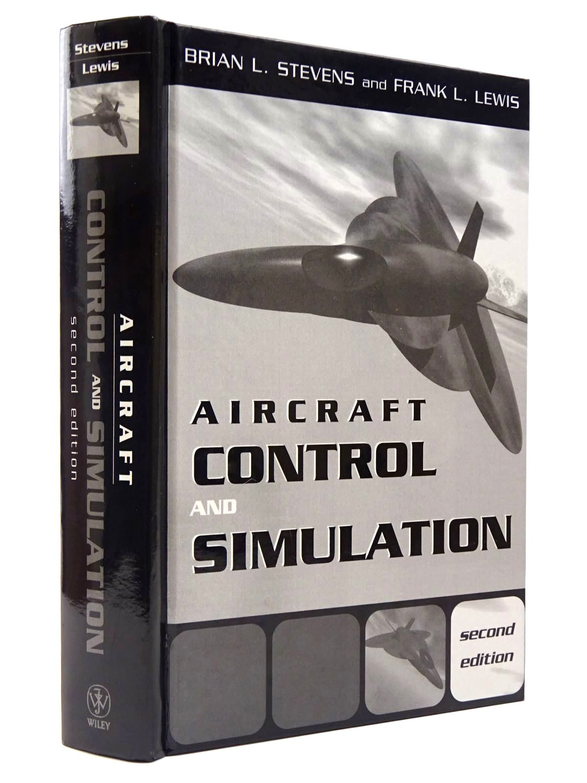 Photo of AIRCRAFT CONTROL AND SIMULATION written by Stevens, Brian L.<br />Lewis, Frank L. published by John Wiley & Sons (STOCK CODE: 2129590)  for sale by Stella & Rose's Books