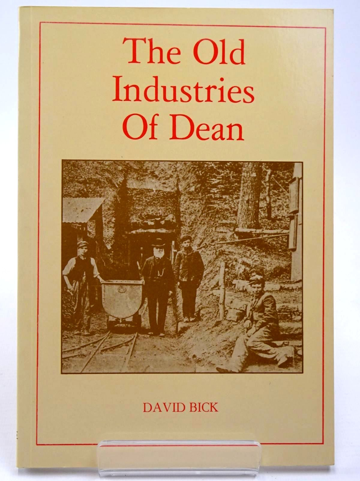 Photo of THE OLD INDUSTRIES OF DEAN written by Bick, David E. published by The Forest Bookshop (STOCK CODE: 2129681)  for sale by Stella & Rose's Books
