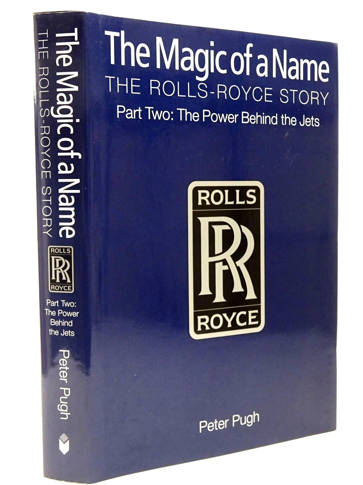 Photo of THE MAGIC OF A NAME: THE ROLLS -ROYCE STORY PART TWO written by Pugh, Peter published by Icon Books (STOCK CODE: 2129684)  for sale by Stella & Rose's Books