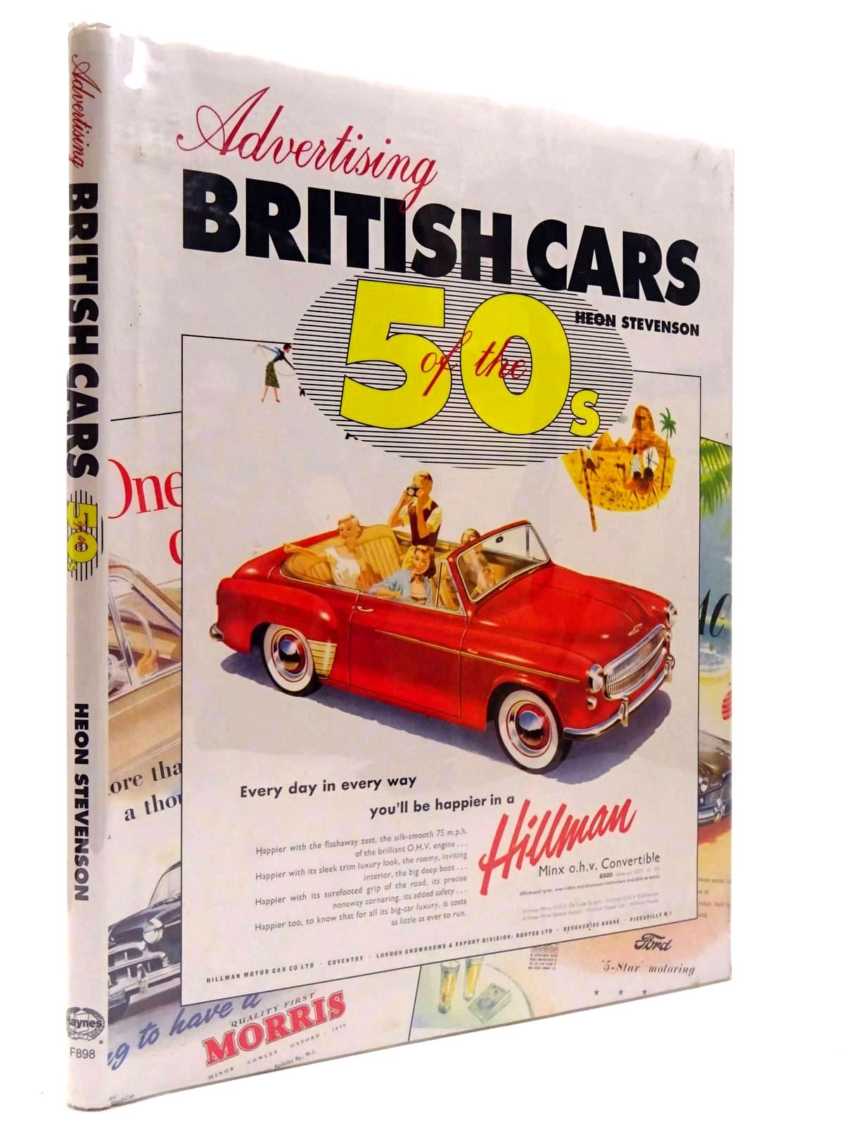 Photo of ADVERTISING BRITISH CARS OF THE 50S written by Stevenon, Heon published by Haynes (STOCK CODE: 2129745)  for sale by Stella & Rose's Books
