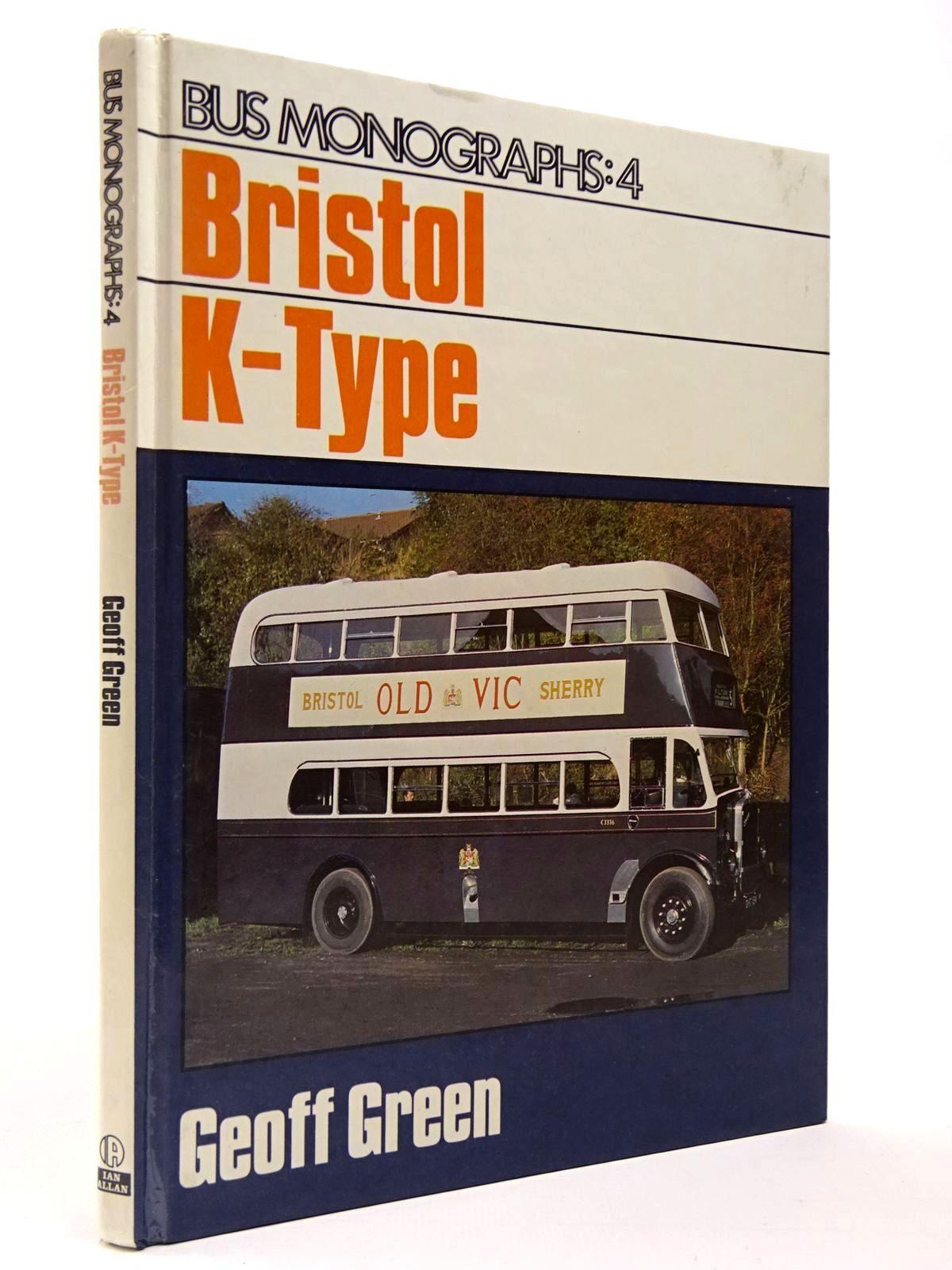 Photo of BRISTOL K-TYPE written by Green, Geoff published by Ian Allan Ltd. (STOCK CODE: 2129751)  for sale by Stella & Rose's Books
