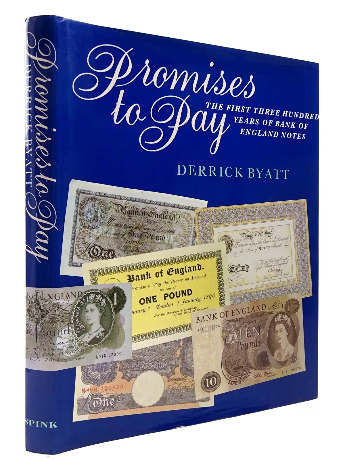 Photo of PROMISES TO PAY THE FIRST THREE HUNDRED YEARS OF BANK OF ENGLAND NOTES written by Byatt, Derrick published by Spink & Son Ltd. (STOCK CODE: 2129755)  for sale by Stella & Rose's Books