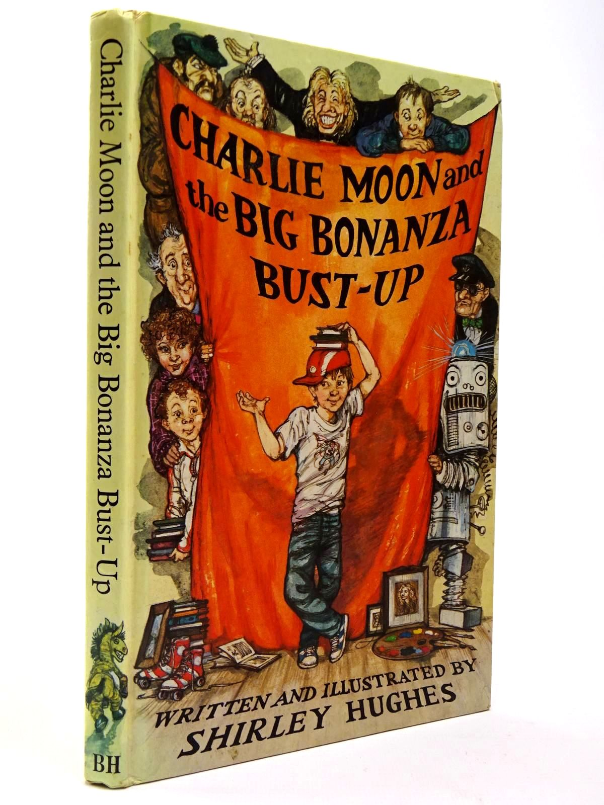 Photo of CHARLIE MOON AND THE BIG BONANZA BUST-UP written by Hughes, Shirley illustrated by Hughes, Shirley published by The Bodley Head (STOCK CODE: 2129811)  for sale by Stella & Rose's Books