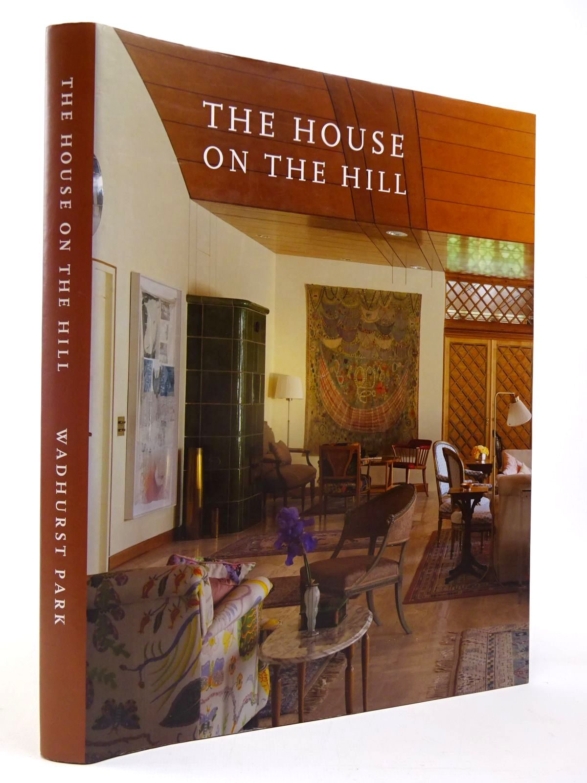 Photo of THE HOUSE ON THE HILL THE STORY OF THE NEW HOUSE WADHURST PARK, SUSSEX written by Musson, Jeremy (STOCK CODE: 2130086)  for sale by Stella & Rose's Books