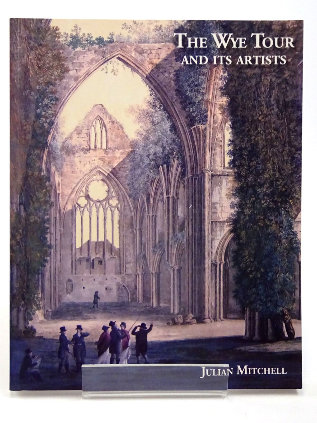 Photo of THE WYE TOUR AND ITS ARTISTS written by Mitchell, Julian published by Logaston Press (STOCK CODE: 2130094)  for sale by Stella & Rose's Books