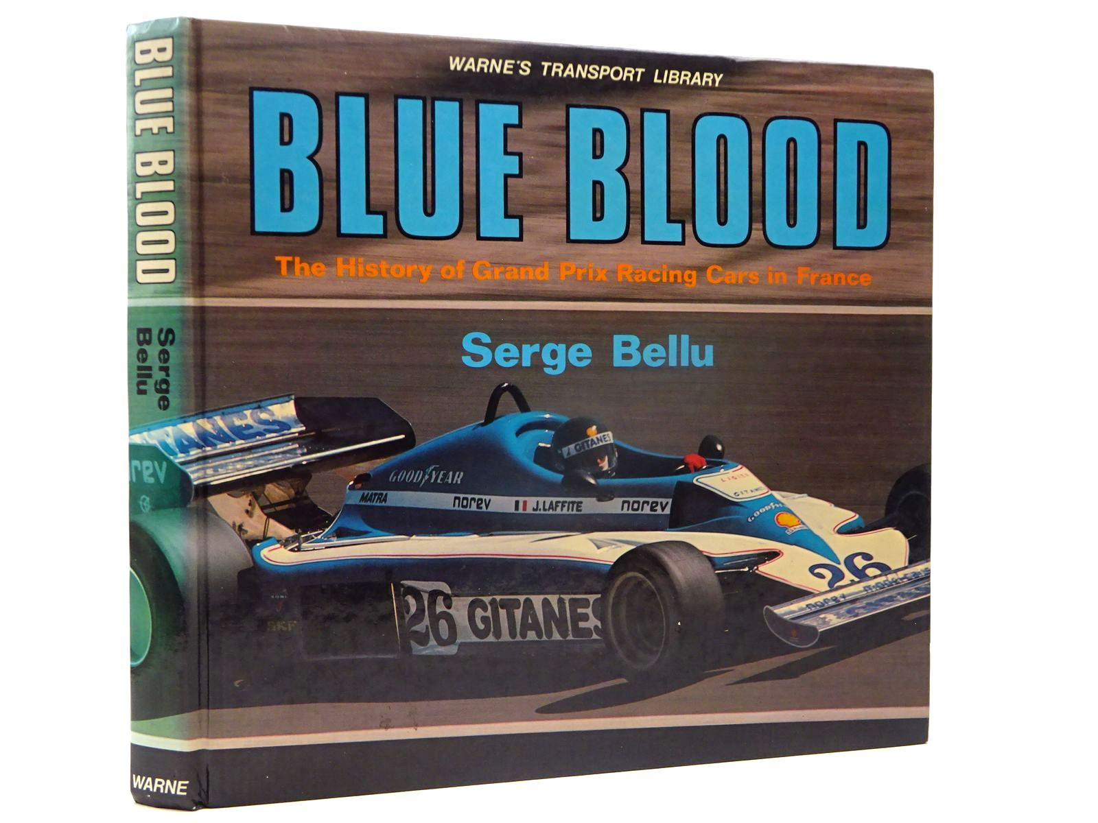 Photo of BLUE BLOOD A HISTORY OF GRAND PRIX RACING CARS IN FRANCE written by Bellu, Serge published by Frederick Warne (STOCK CODE: 2130111)  for sale by Stella & Rose's Books