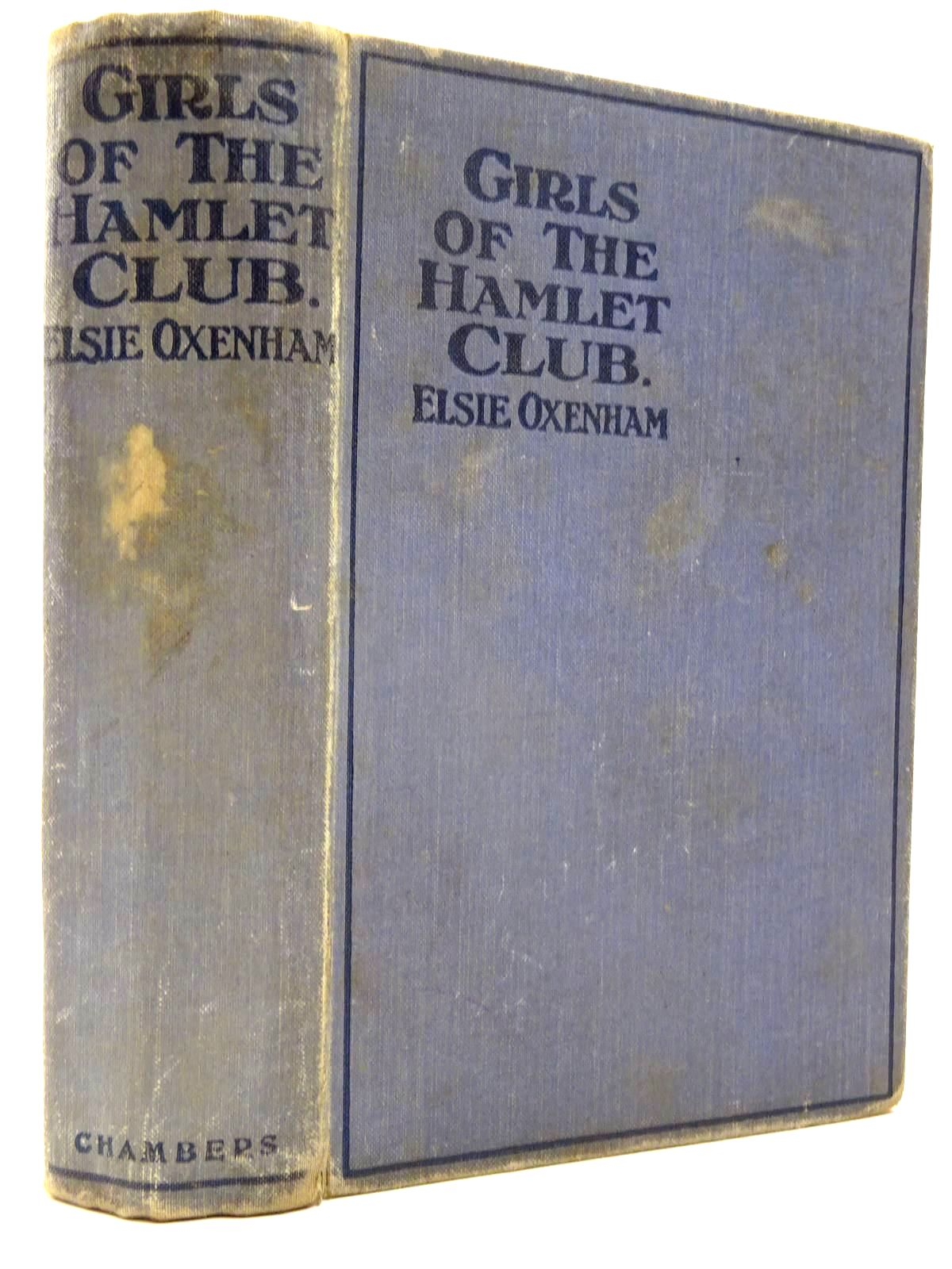 Photo of GIRLS OF THE HAMLET CLUB written by Oxenham, Elsie J. illustrated by Earnshaw, Harold C. published by W. & R. Chambers Limited (STOCK CODE: 2130281)  for sale by Stella & Rose's Books