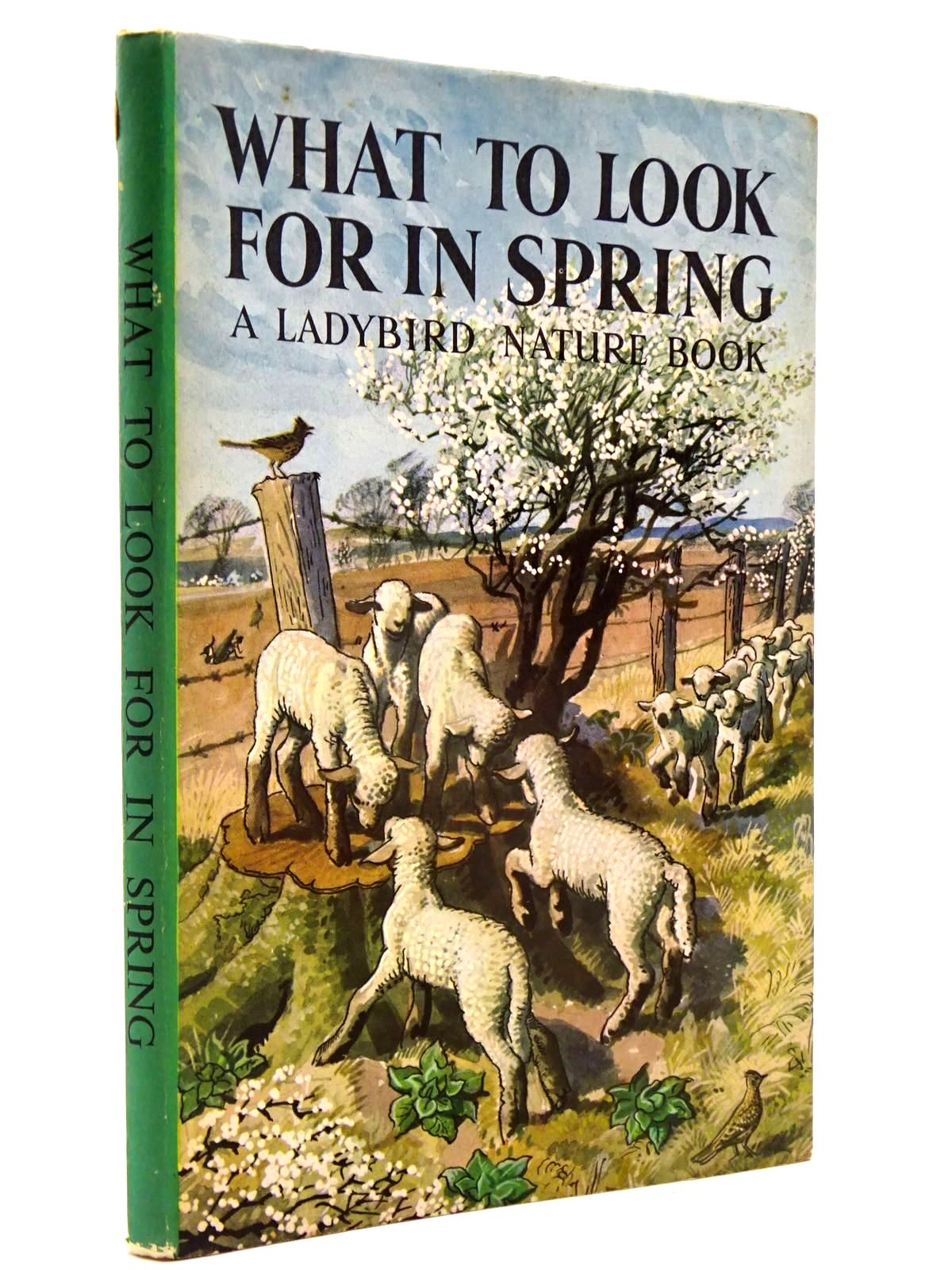 Photo of WHAT TO LOOK FOR IN SPRING written by Watson, E.L. Grant illustrated by Tunnicliffe, C.F. published by Wills & Hepworth Ltd. (STOCK CODE: 2130392)  for sale by Stella & Rose's Books