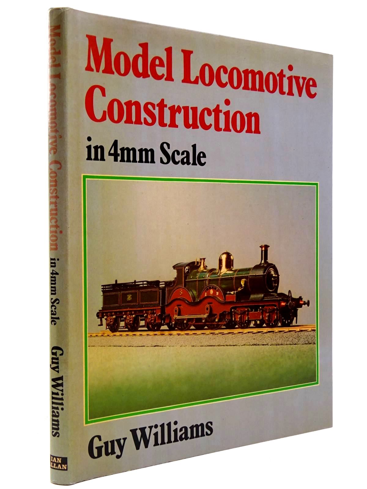 Photo of MODEL LOCOMOTIVE CONSTRUCTION IN 4MM SCALE written by Williams, Guy R. published by Ian Allan (STOCK CODE: 2130616)  for sale by Stella & Rose's Books