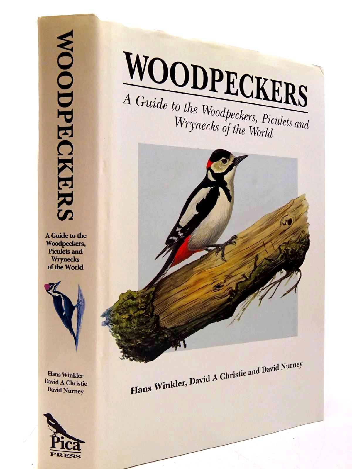 Photo of WOODPECKERS: A GUIDE TO THE WOODPECKERS, PICULETS AND WRYNECKS OF THE WORLD written by Winkler, Hans<br />Christie, David A.<br />Nurney, David published by Pica Press (STOCK CODE: 2130649)  for sale by Stella & Rose's Books