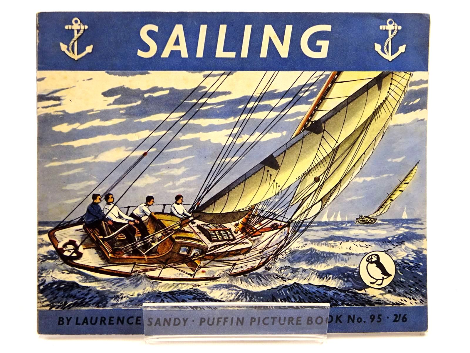 Photo of SAILING written by Sandy, Laurence illustrated by Sandy, Laurence published by Penguin (STOCK CODE: 2130690)  for sale by Stella & Rose's Books