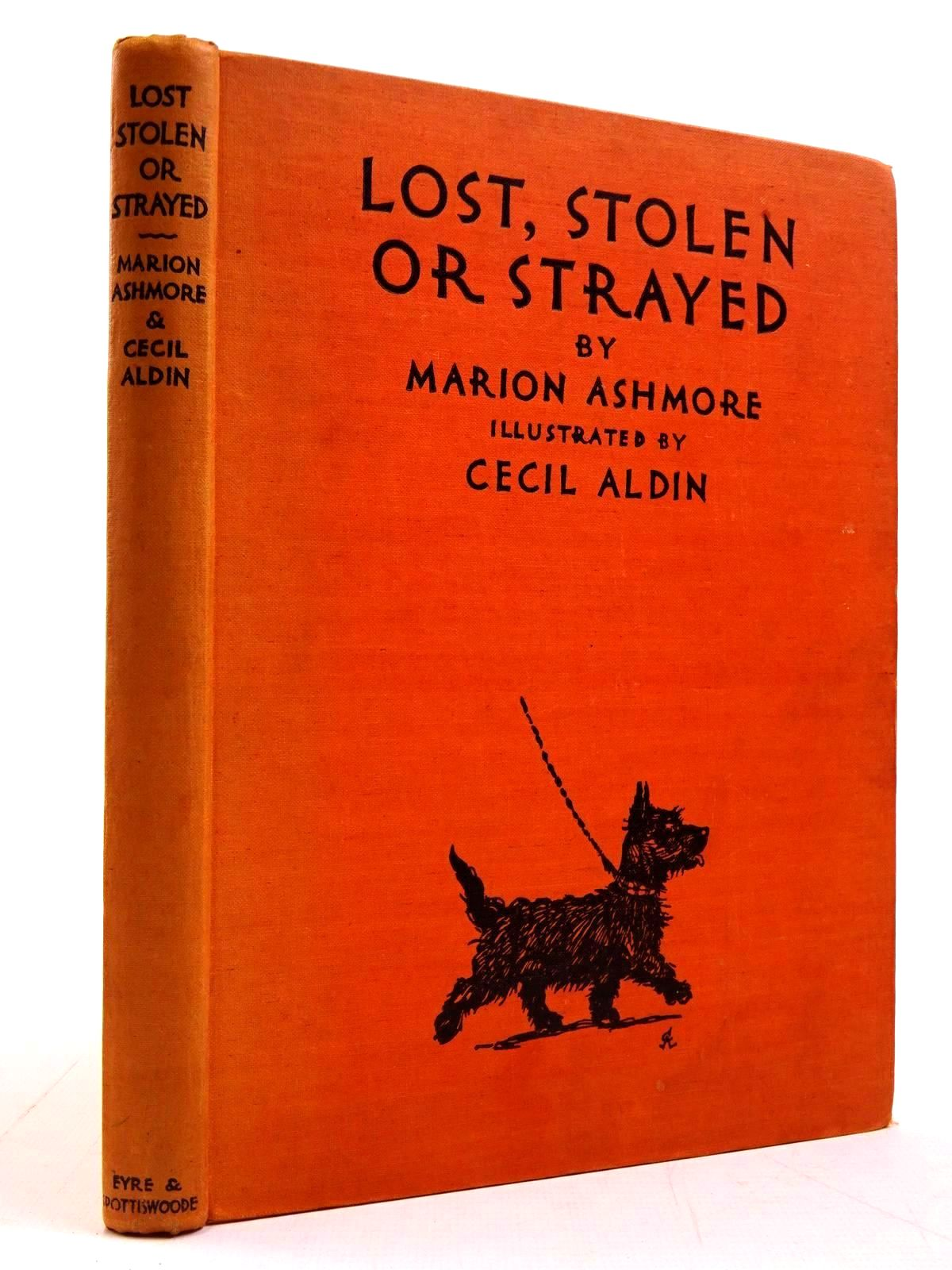 Photo of LOST, STOLEN OR STRAYED written by Ashmore, Marion illustrated by Aldin, Cecil published by Eyre & Spottiswoode (STOCK CODE: 2130773)  for sale by Stella & Rose's Books