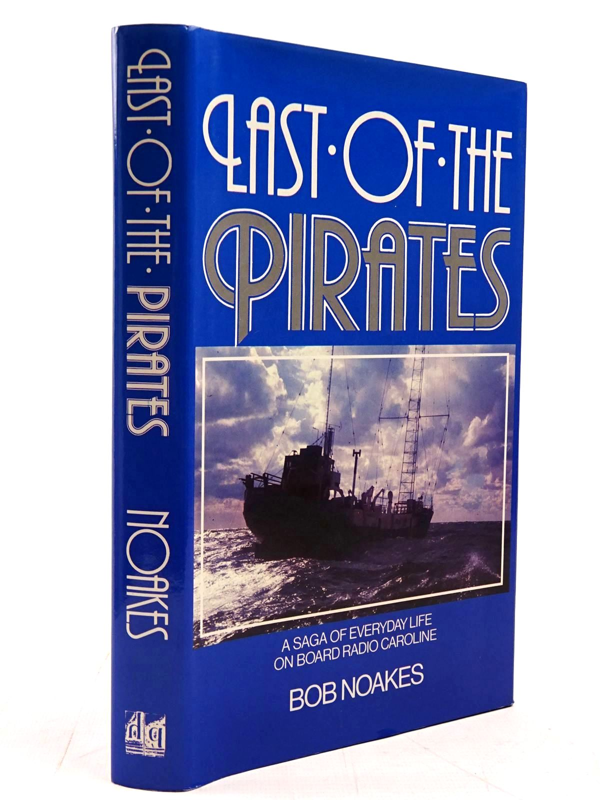Photo of LAST OF THE PIRATES written by Noakes, Bob published by Paul Harris Publishing (STOCK CODE: 2130922)  for sale by Stella & Rose's Books