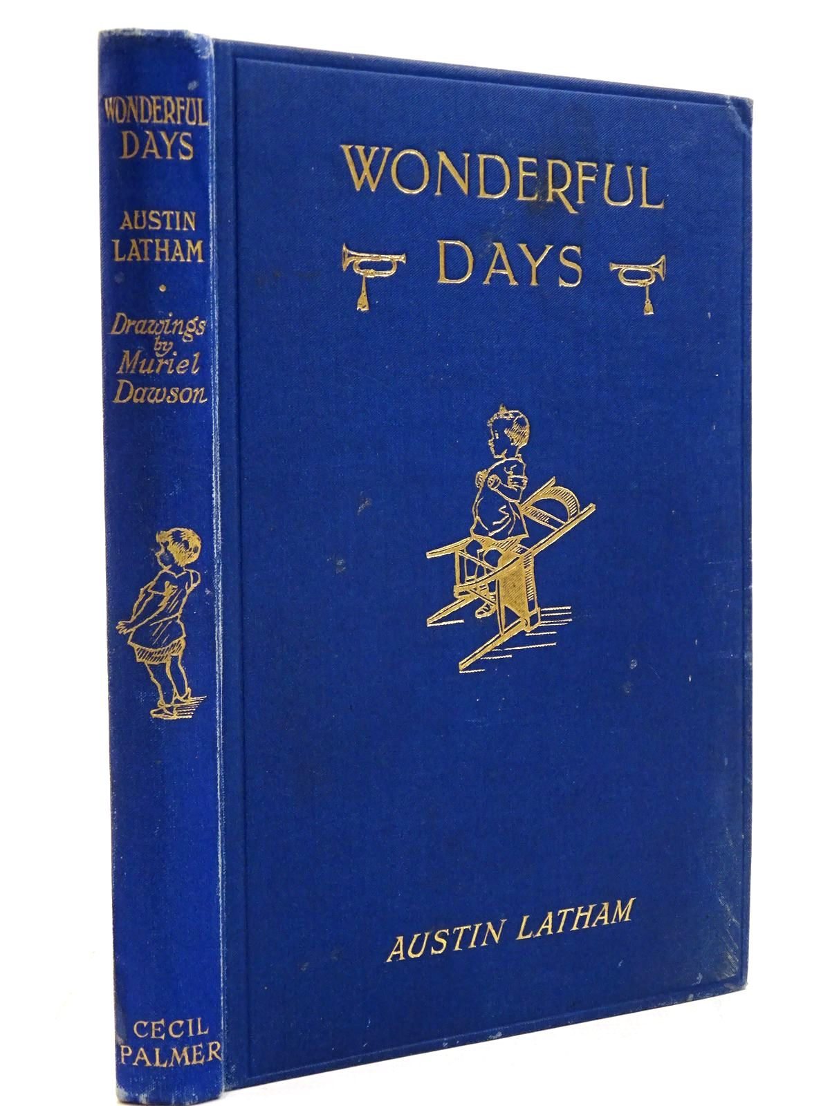 Photo of WONDERFUL DAYS written by Latham, Austin illustrated by Dawson, Muriel published by Cecil Palmer (STOCK CODE: 2130931)  for sale by Stella & Rose's Books