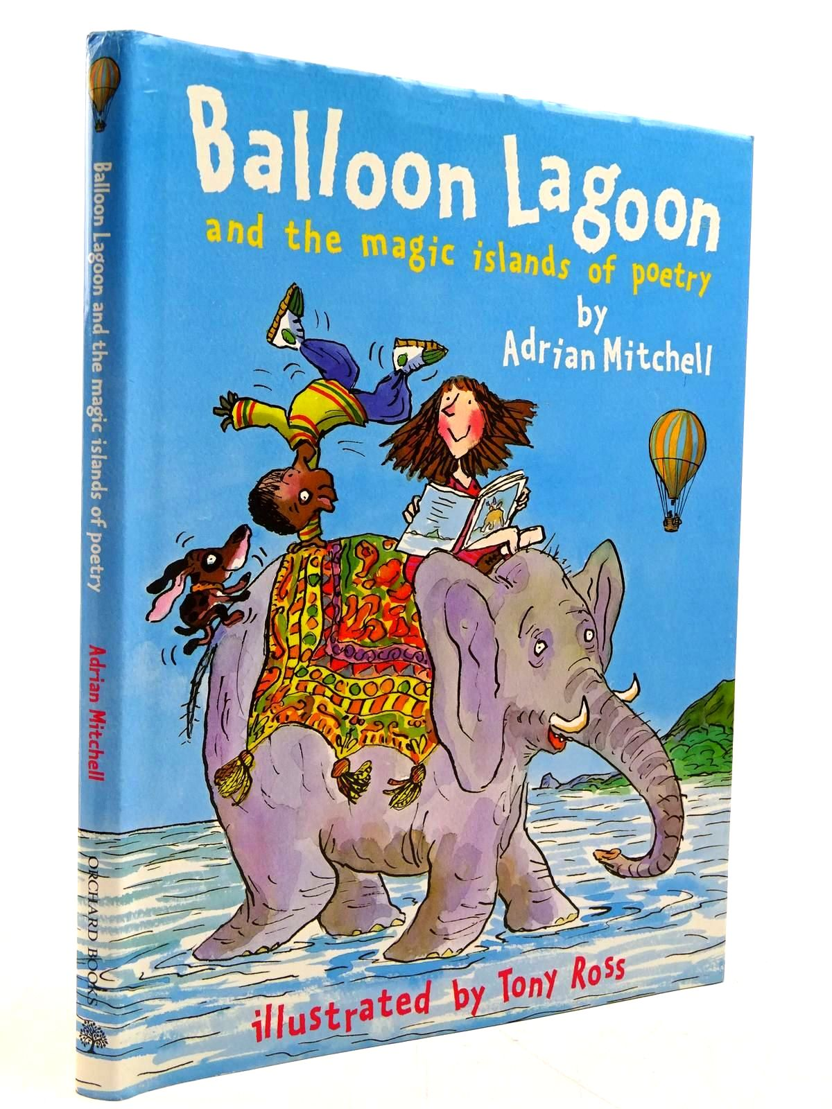 Photo of BALLOON LAGOON AND THE MAGIC ISLANDS OF POETRY written by Mitchell, Adrian illustrated by Ross, Tony published by Orchard Books (STOCK CODE: 2131151)  for sale by Stella & Rose's Books