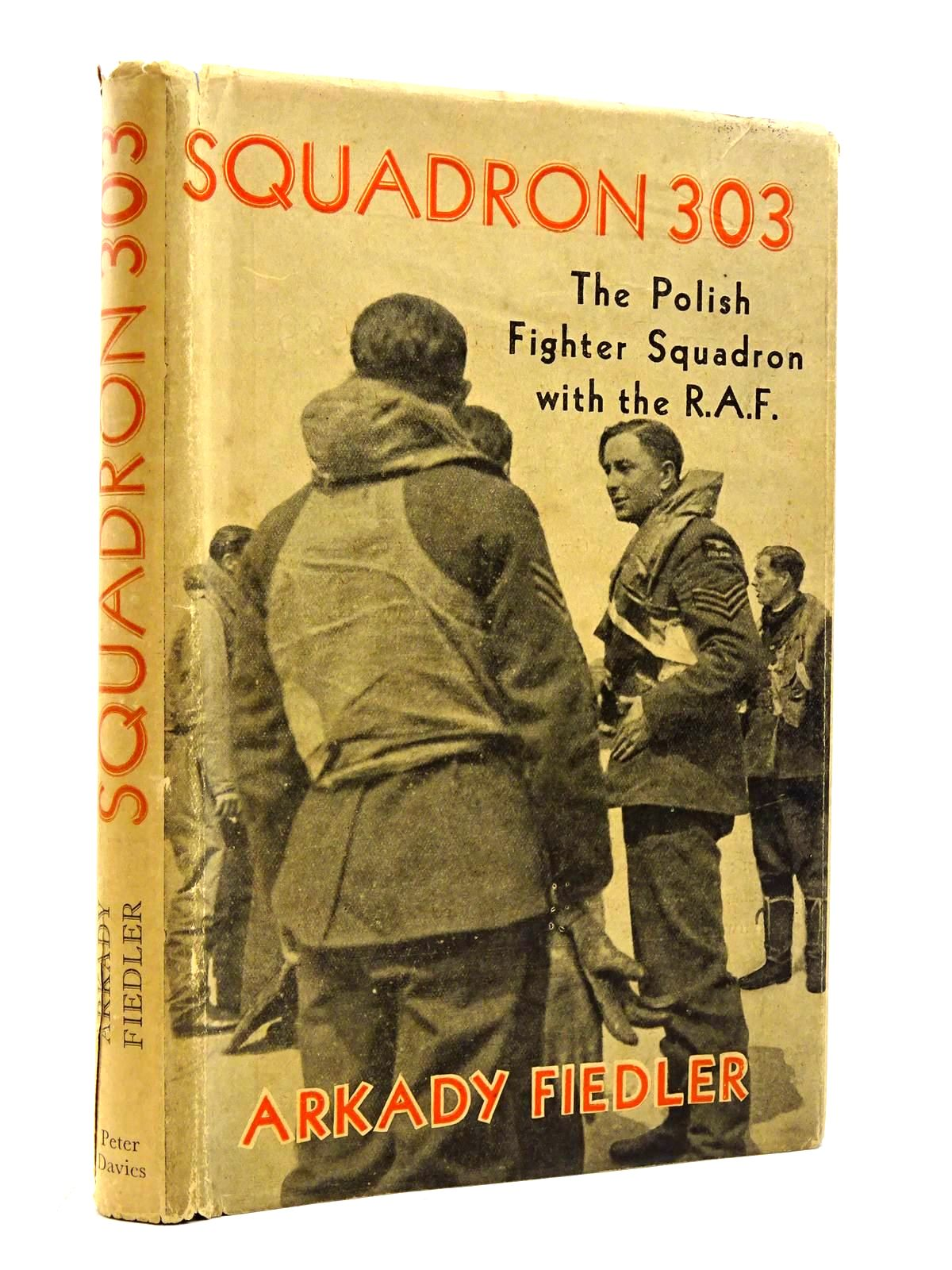 Photo of SQUADRON 303: THE STORY OF THE POLISH FIGHTER SQUADRON WITH THE RAF written by Fiedler, Arkady published by Peter Davies (STOCK CODE: 2131232)  for sale by Stella & Rose's Books