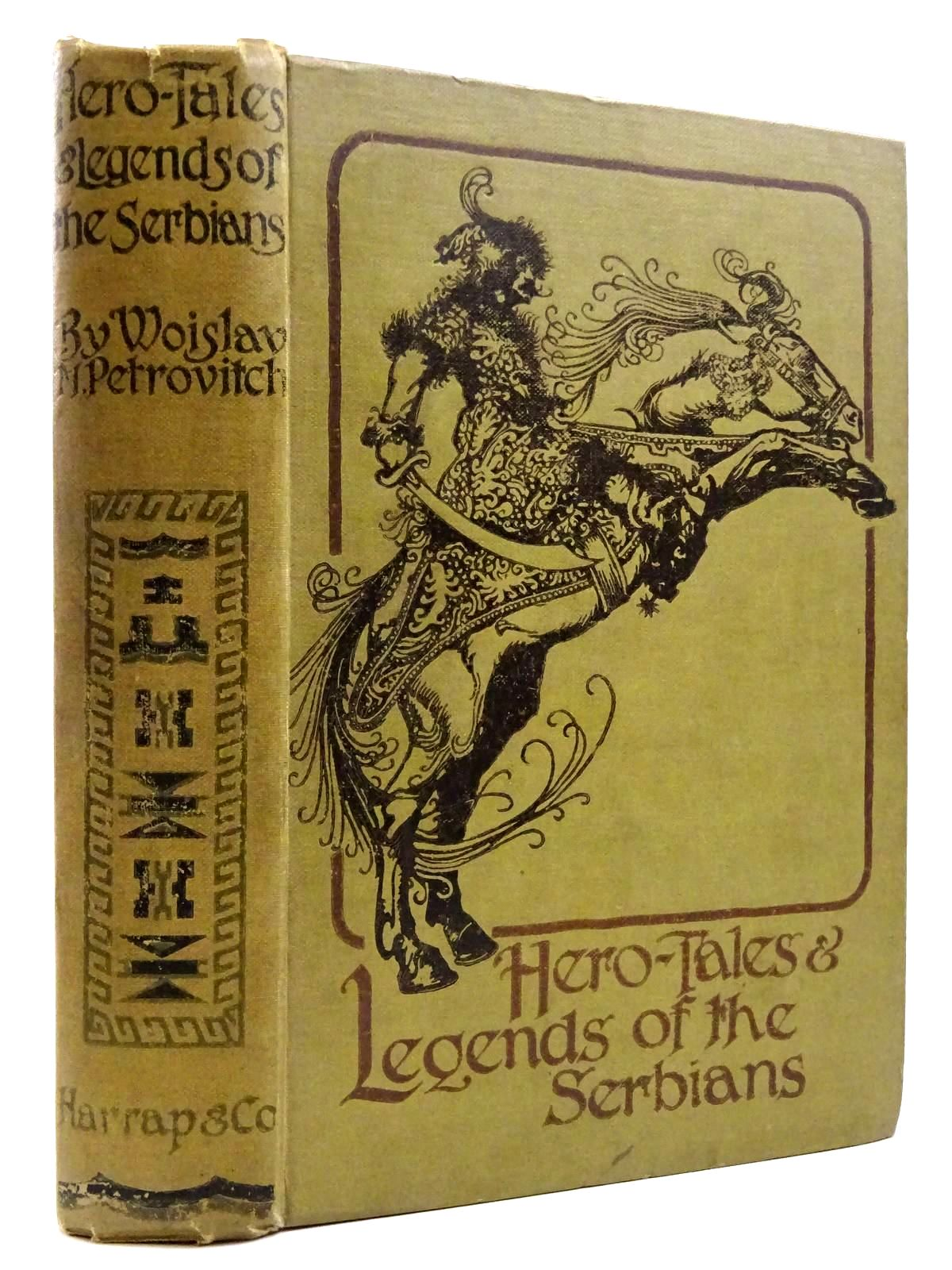 Photo of HERO-TALES AND LEGENDS OF THE SERBIANS written by Petrovitch, Woislav M. illustrated by Sewell, William<br />James, Gilbert published by George G. Harrap & Co. Ltd. (STOCK CODE: 2131255)  for sale by Stella & Rose's Books