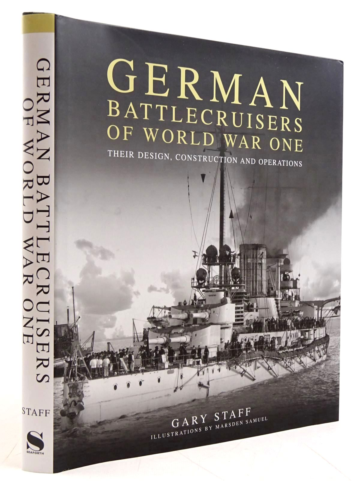 Photo of GERMAN BATTLECRUISERS OF WORLD WAR ONE THEIR DESIGN, CONSTRUCTION AND OPERATIONS written by Staff, Gary illustrated by Samuel, Marsden published by Seaforth Publishing (STOCK CODE: 2131306)  for sale by Stella & Rose's Books