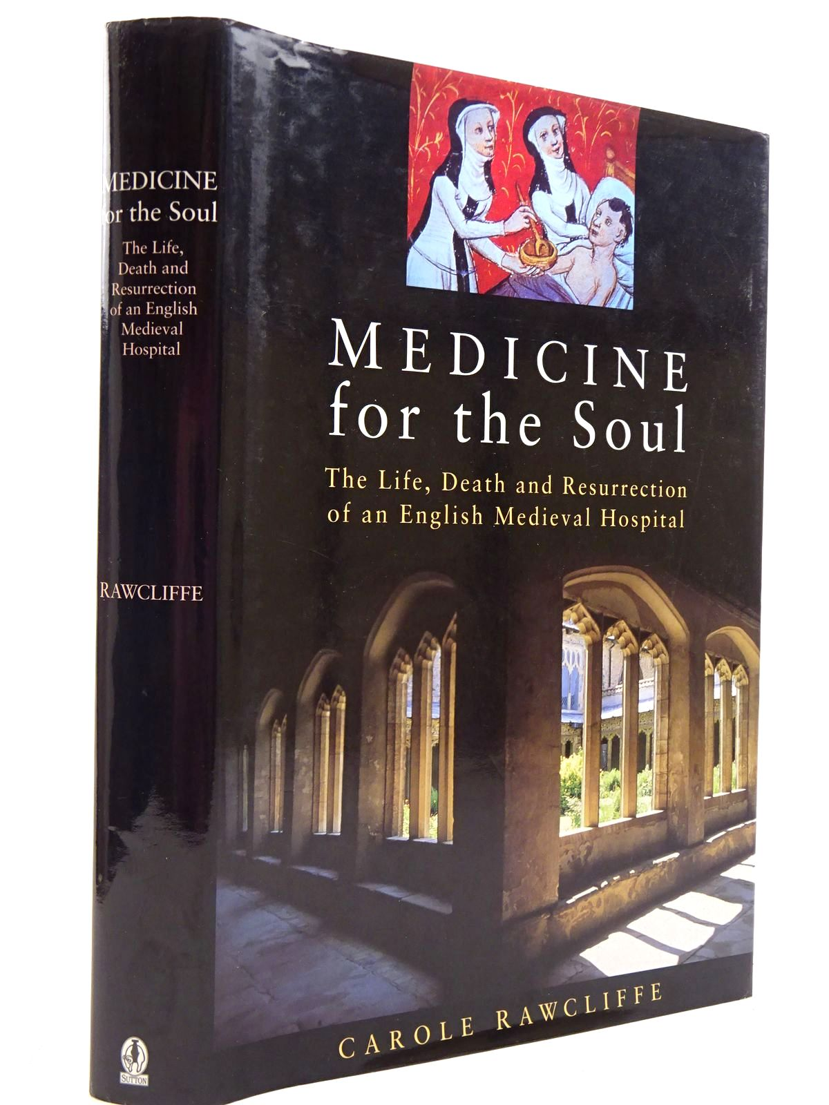 Photo of MEDICINE FOR THE SOUL written by Rawcliffe, Carole published by Sutton Publishing (STOCK CODE: 2131362)  for sale by Stella & Rose's Books